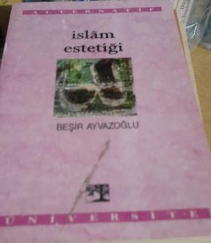 İslam Estetiği/Beşir Ayvazoğlu