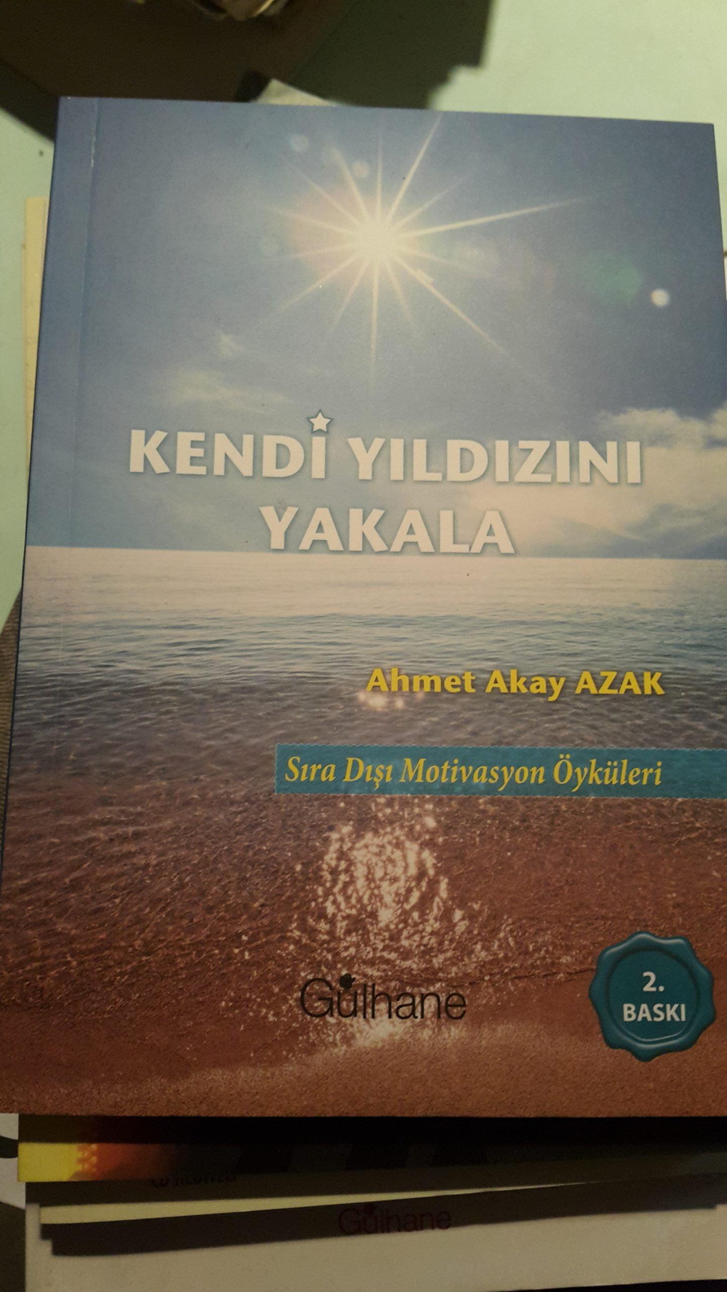 KENDİ YILDIZINI YAKALA/AHMET AKAY