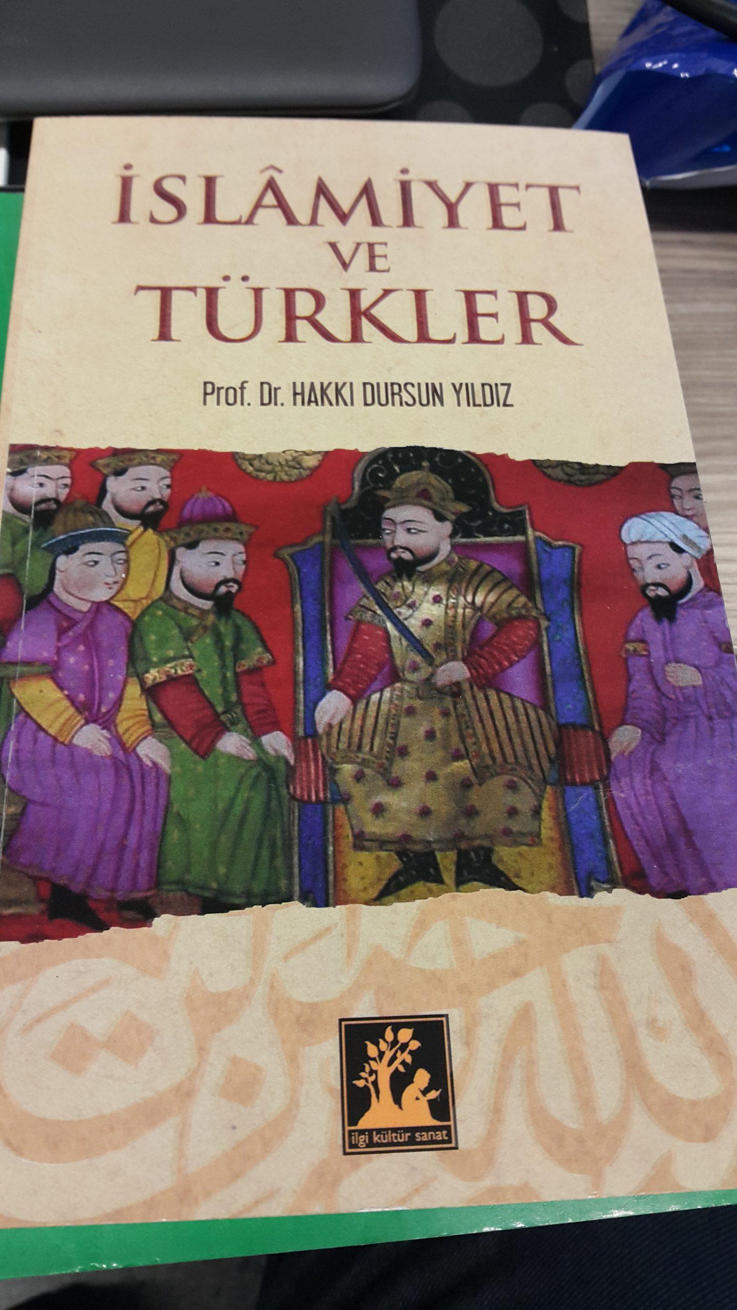 İSLAMİYET VE TÜRKLER/Prof.Dr.Hakkı Dursun YILDIZ