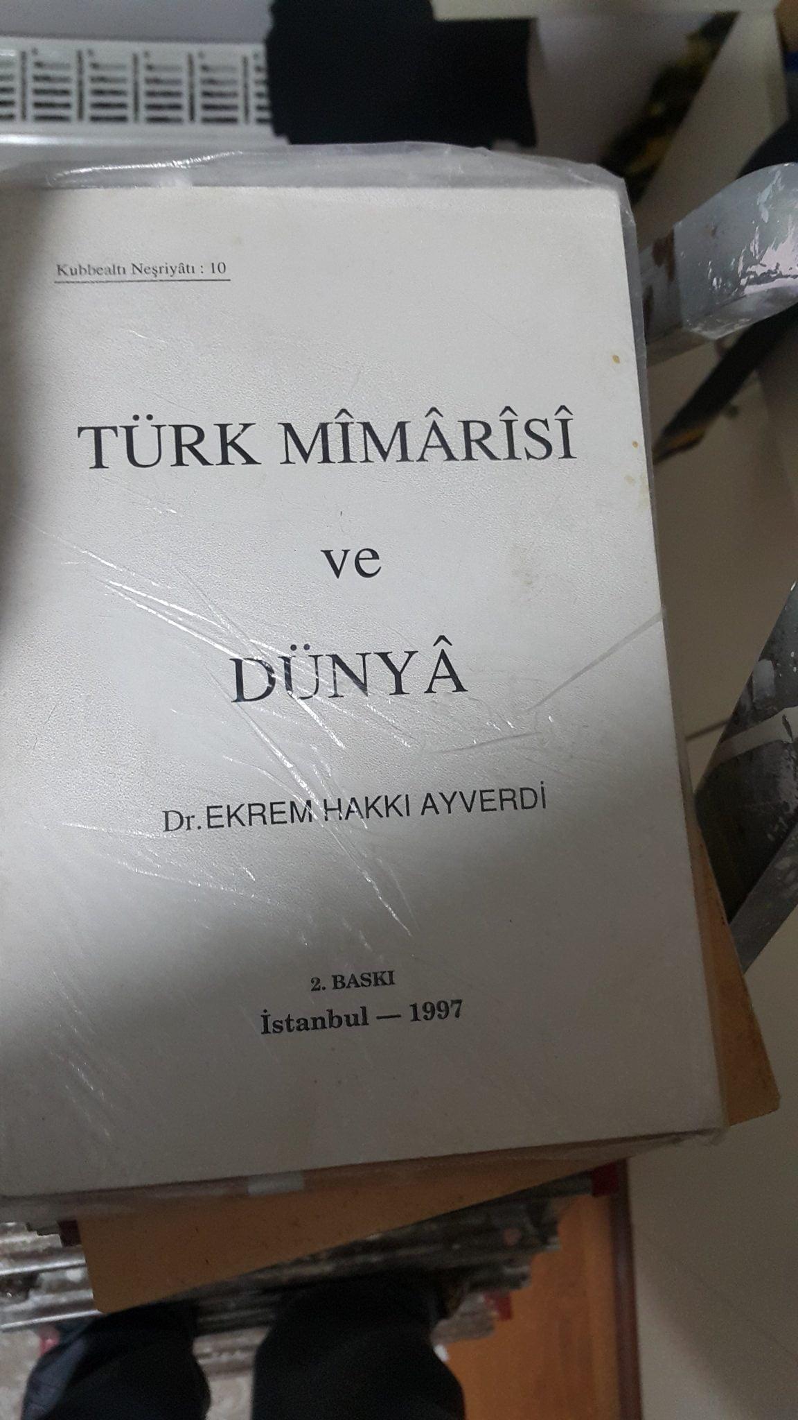 TÜRK MİMARİSİ VE DÜNYA/Ekrem Hakkı Ayverdi