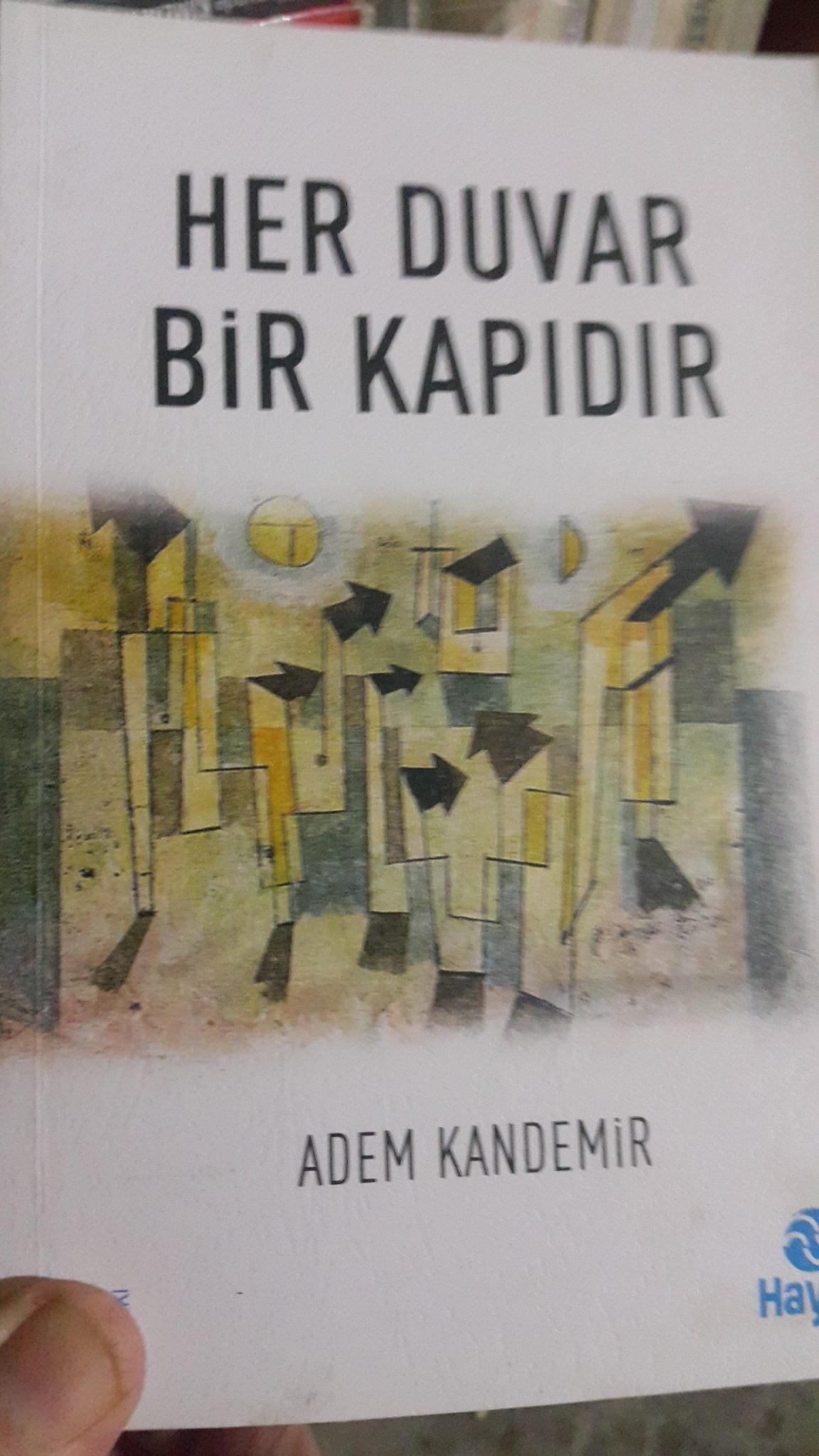 HER DUVAR BİR KAPIDIR/ADEM KANDEMİR