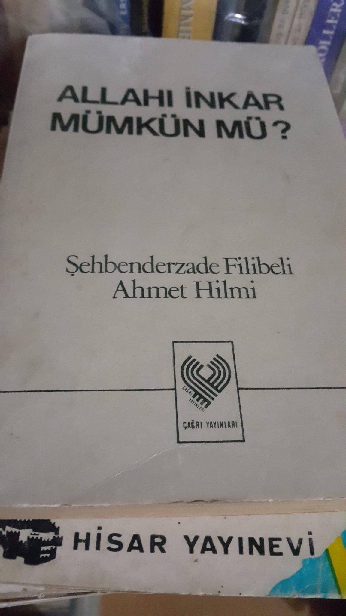 ALLAH'I İNKAR MÜMKÜN MÜ?/Filibeli Ahmed Hilmi