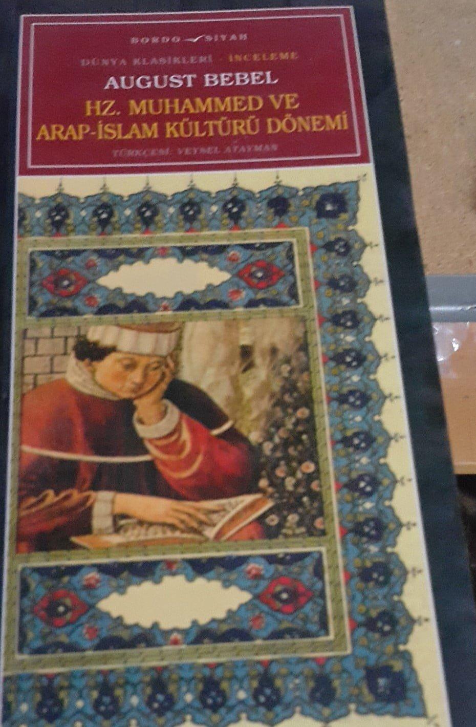 Hz.Muhammed ve Arap İslam Kültürü Dönemi/August BEBEL