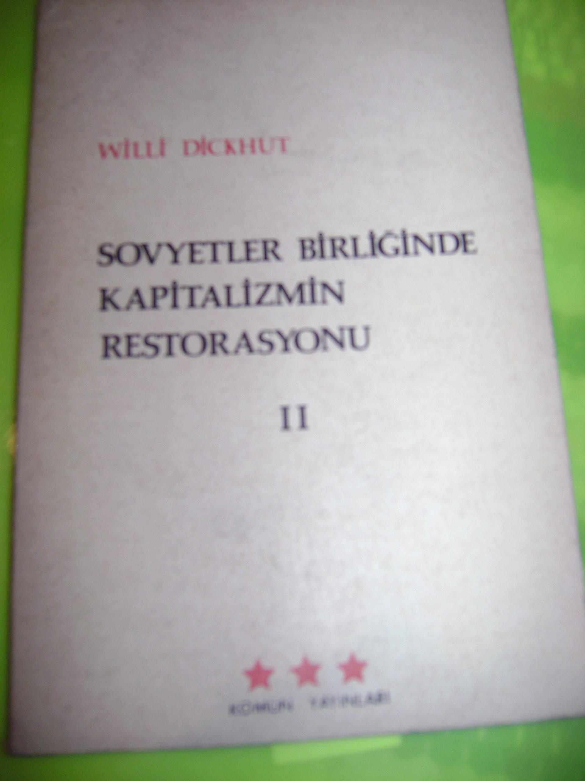 SOVYETLER BİRLİĞİNDE KAPITALİZMİN RESTORASYONU II/Willi Dickhut/15 tl