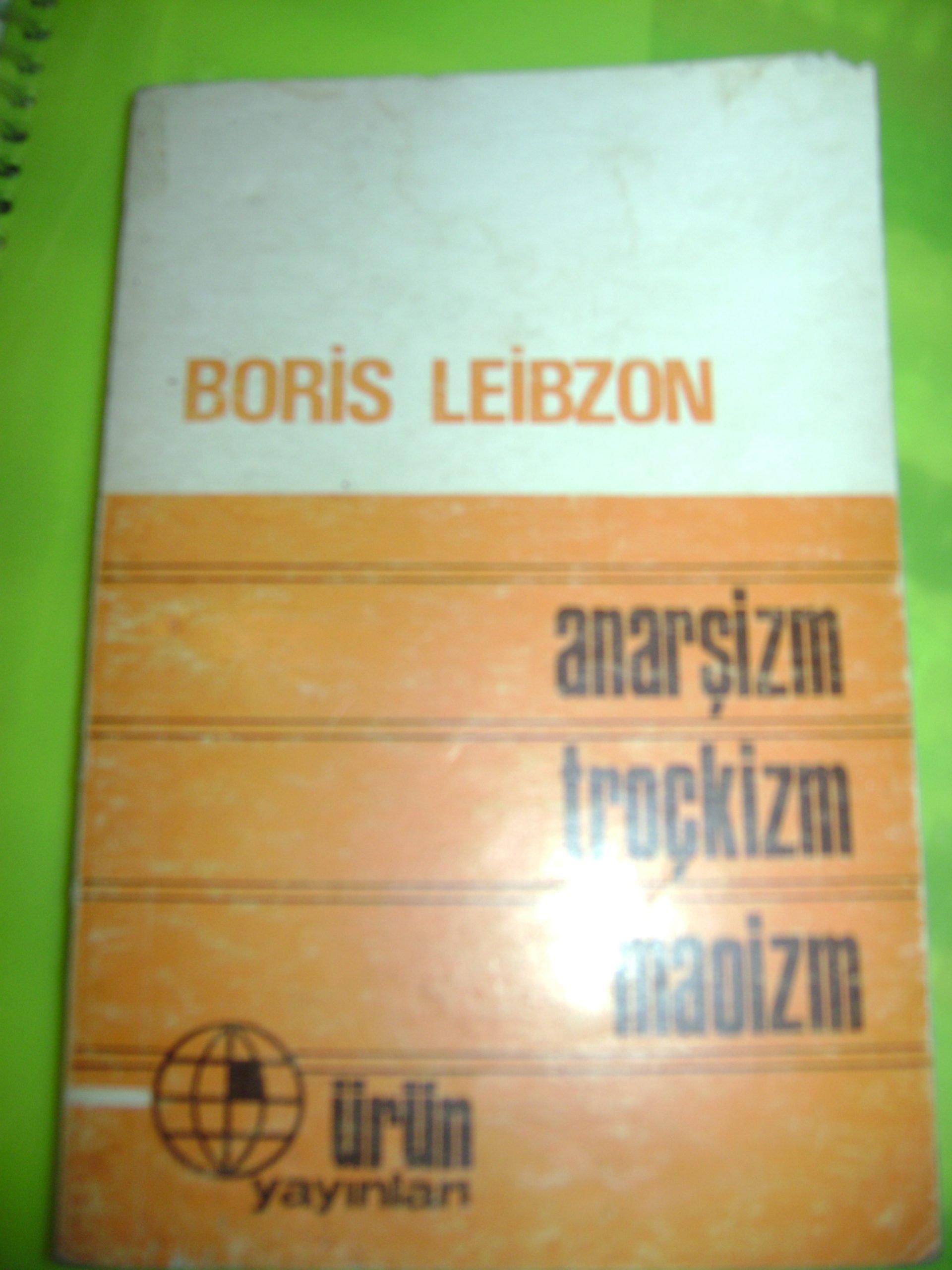 ANARŞİZM,TROÇKİZM,MAOİZM/Boris Leibzon/10 TL