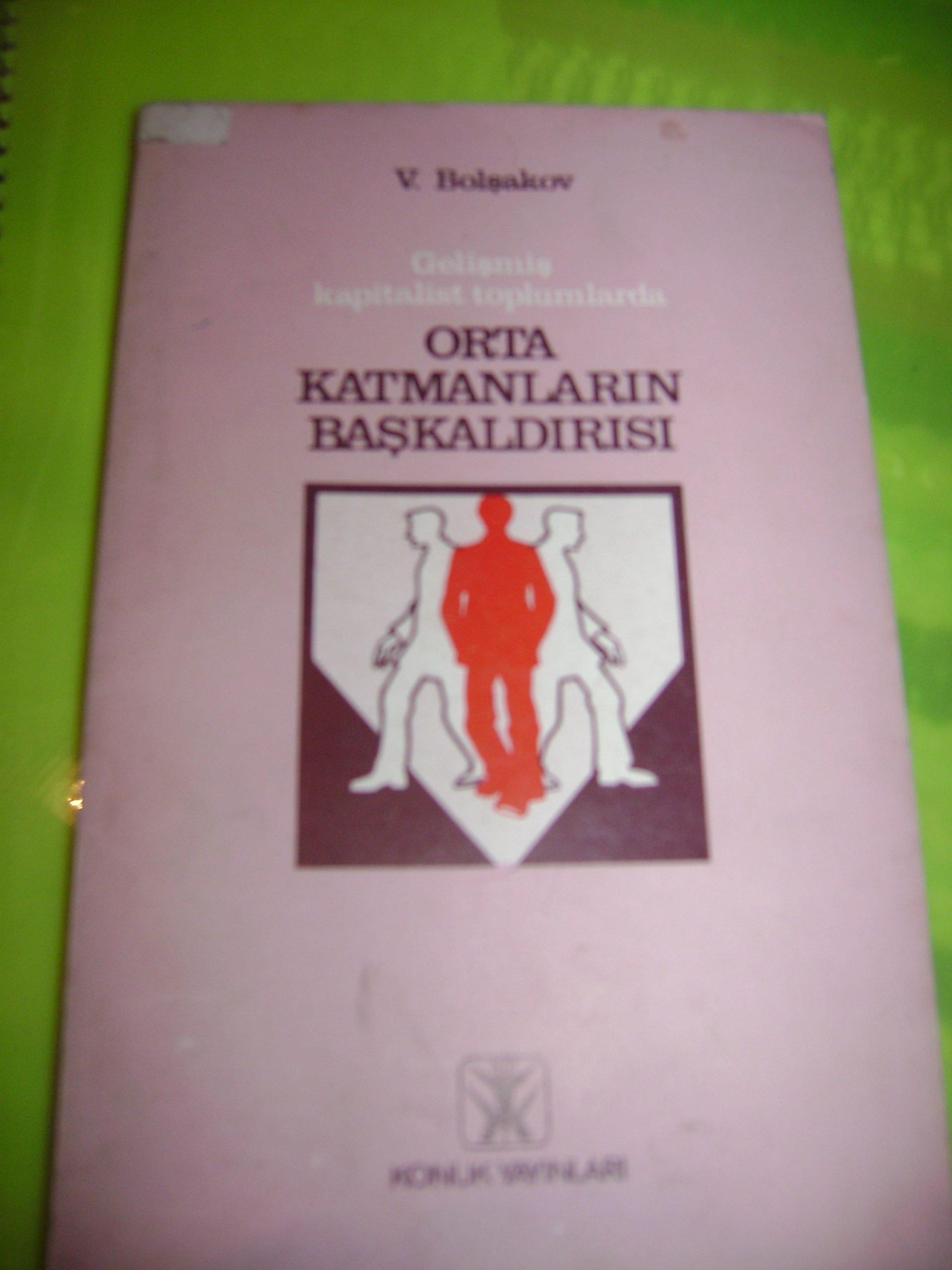 Gelişmiş Kapıtalist Toplumlarda ORTA KATMANLARIN BAŞKALDIRISI/ V.Bolşakov/15 tl