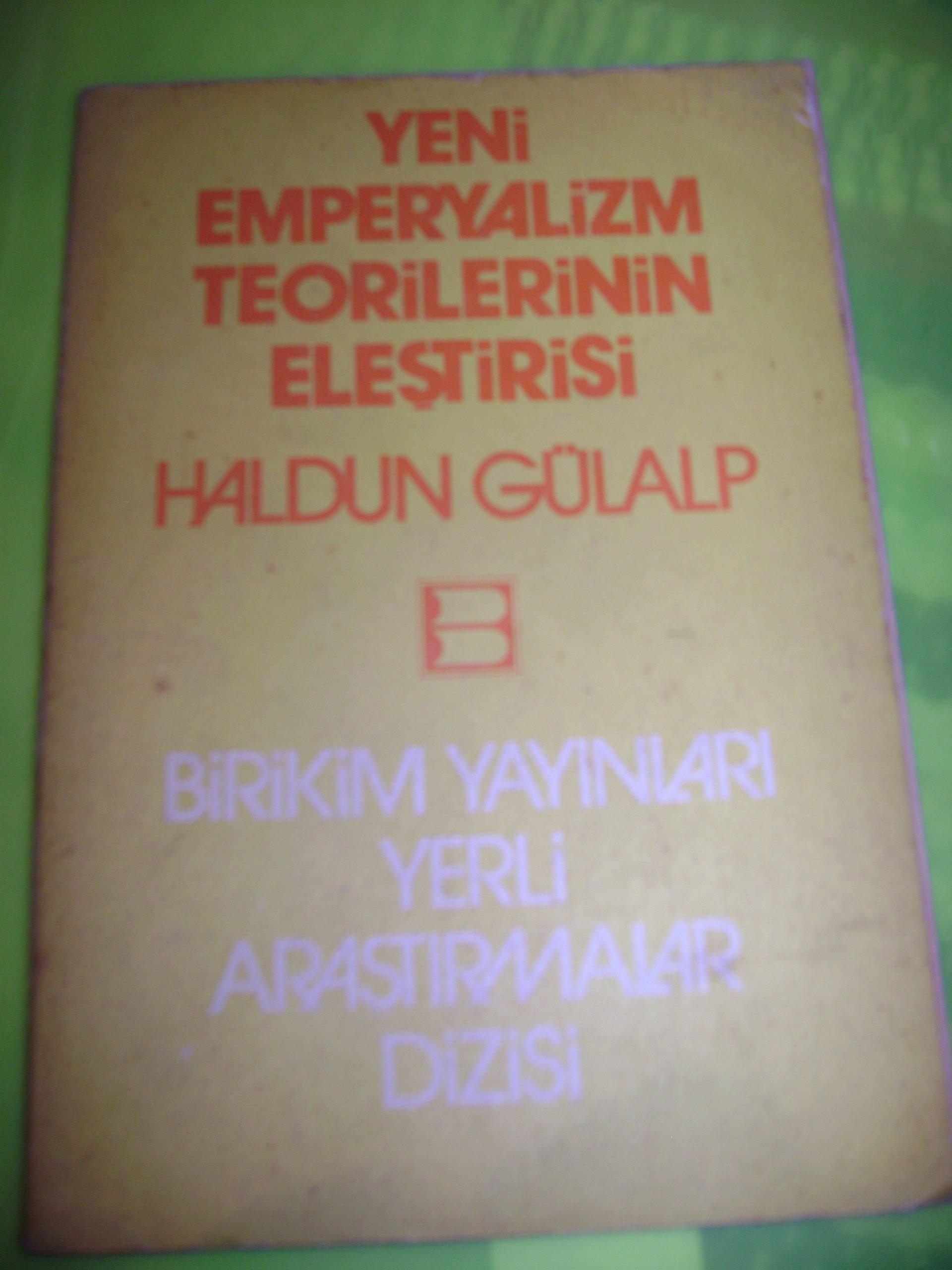 YENİ EMPERYALİZM TEORİLERİNİN ELEŞTİRİSİ/Haldun Gülalp/15 tl