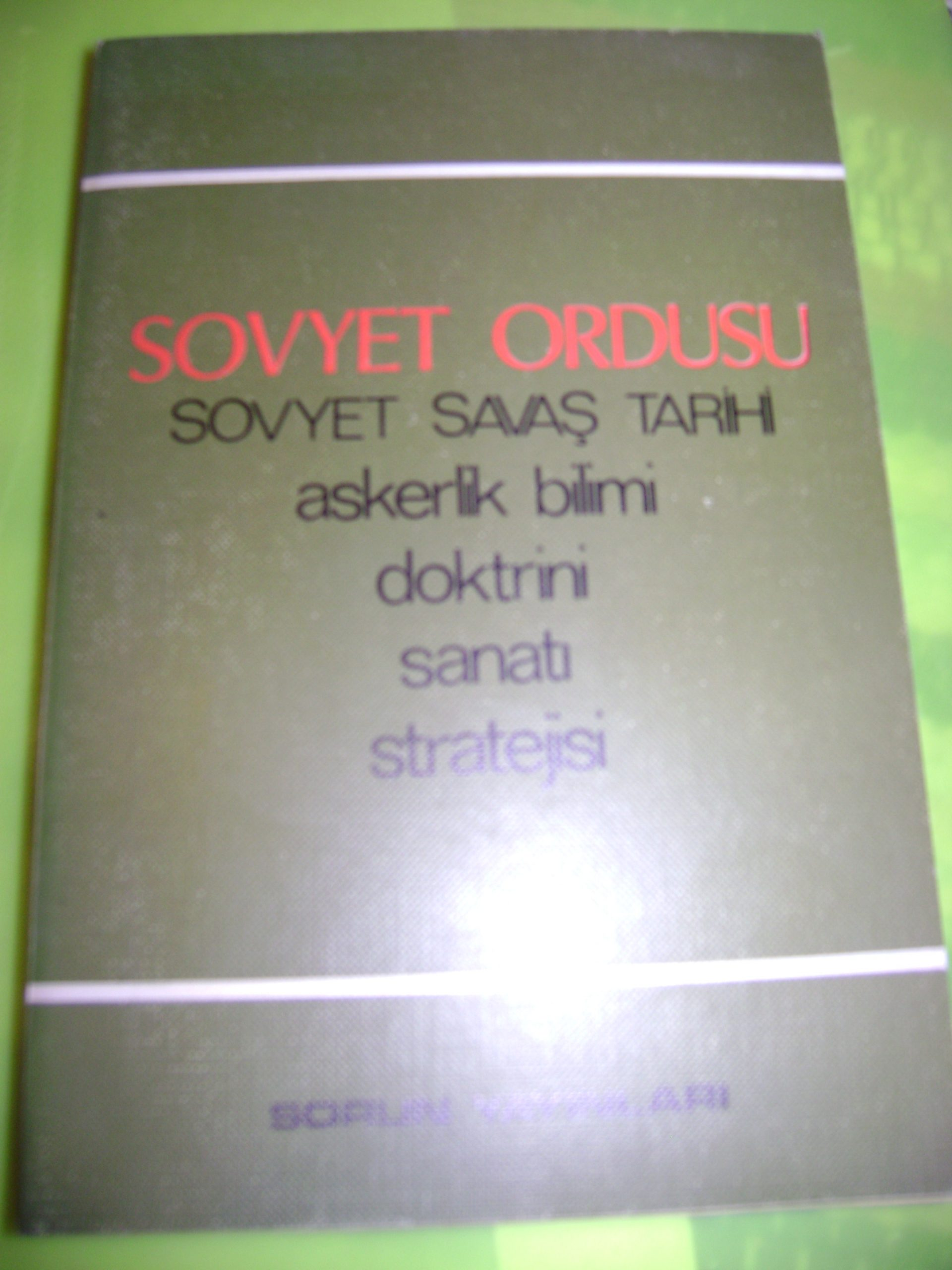 SOVYET ORDUSU/SOVYET SAVAŞ TARİHİ/Askerlik bilimi,doktrini,sanatı,stratejisi/20 tl