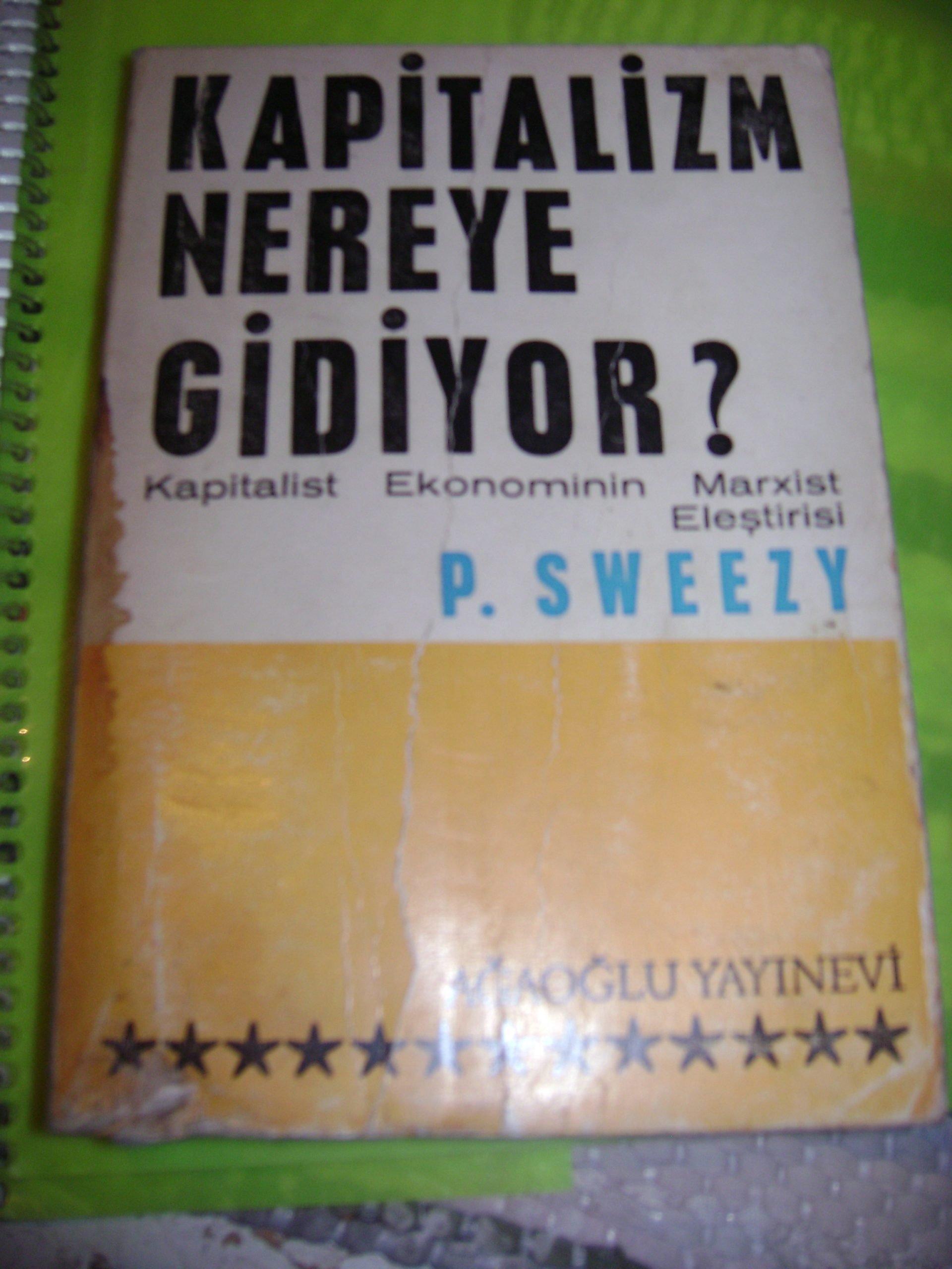 KAPITALİZM NEREYE GİDİYOR? /P.SWEEZY/15 tl