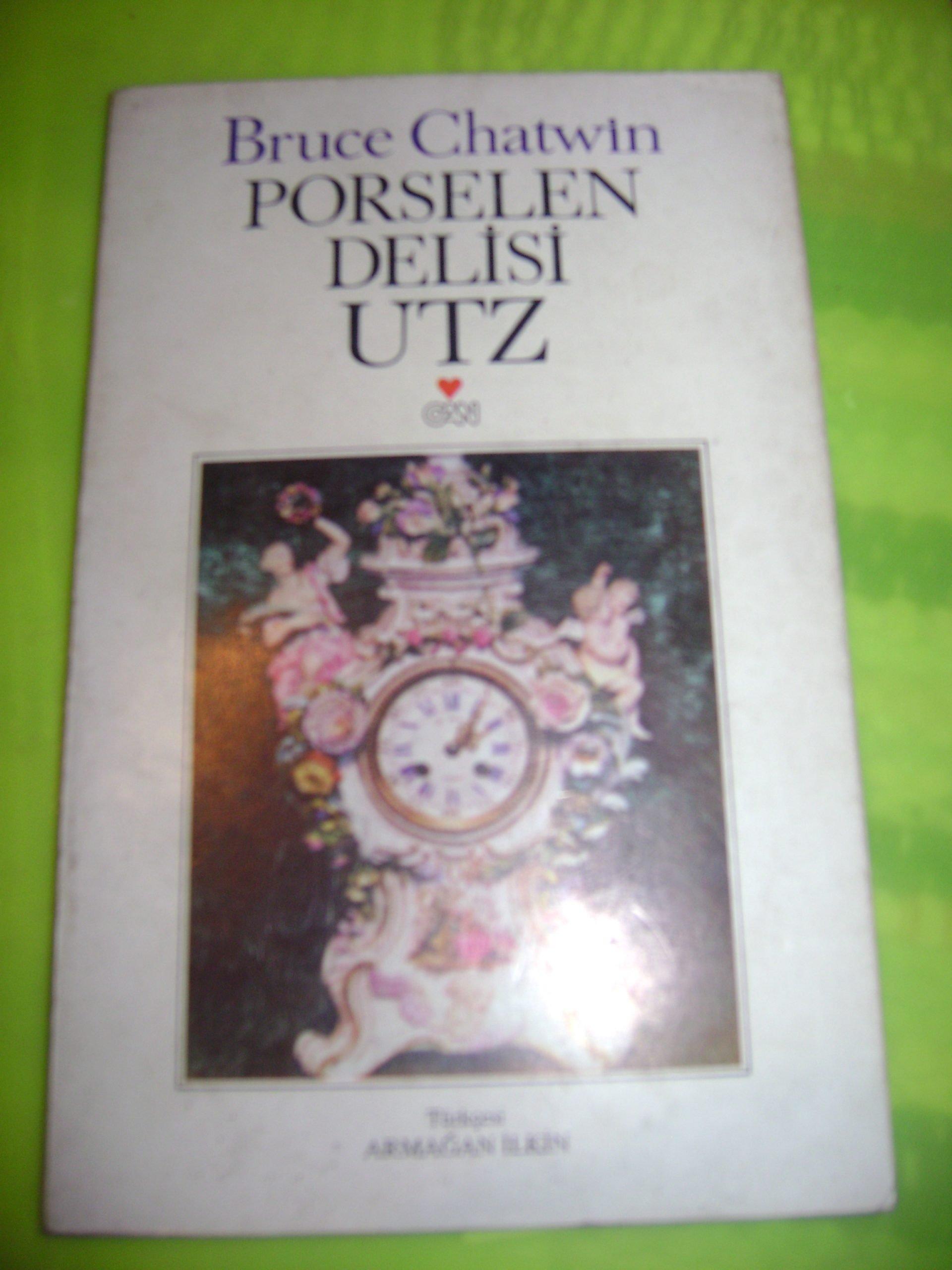 PORSELEN DELİSİ UTZ&Bruce CHATWİN/ 15 TL