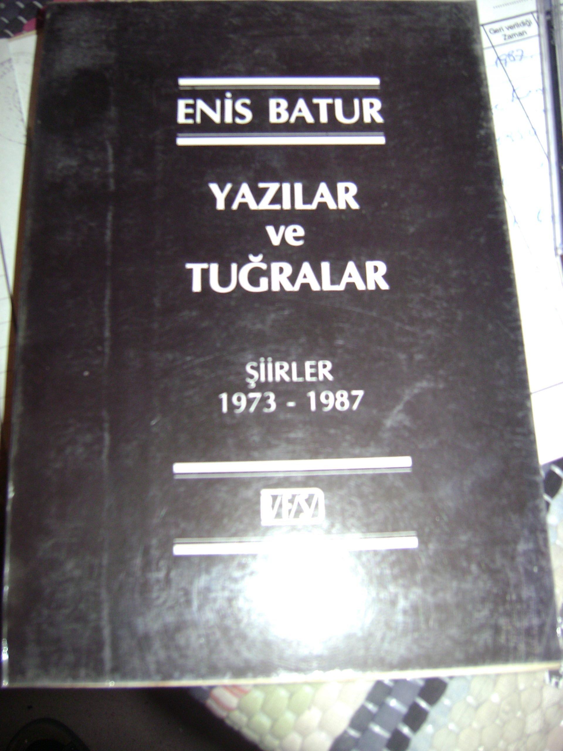 YAZILAR VE TUĞRALAR (ŞİİRLER 1973-1987) ENİS BATUR /20 TL