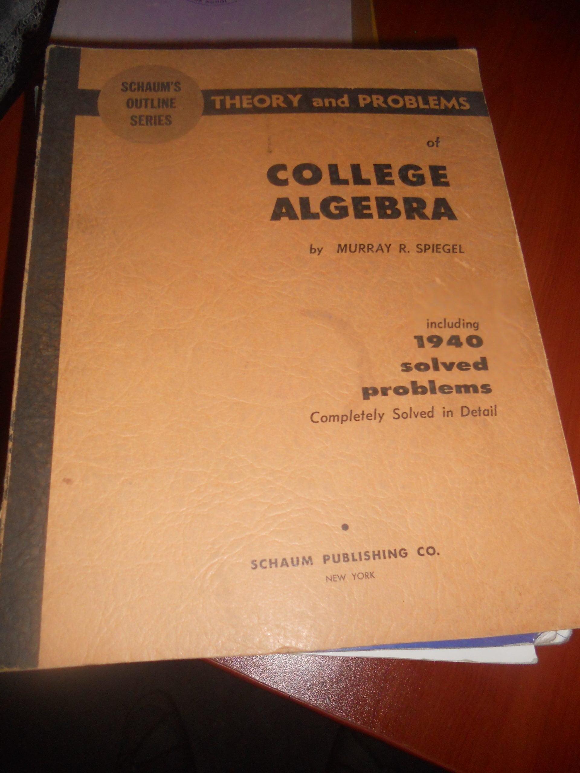 COLLEGE ALGEBRA/ Murray r.Speıgel/25 tl