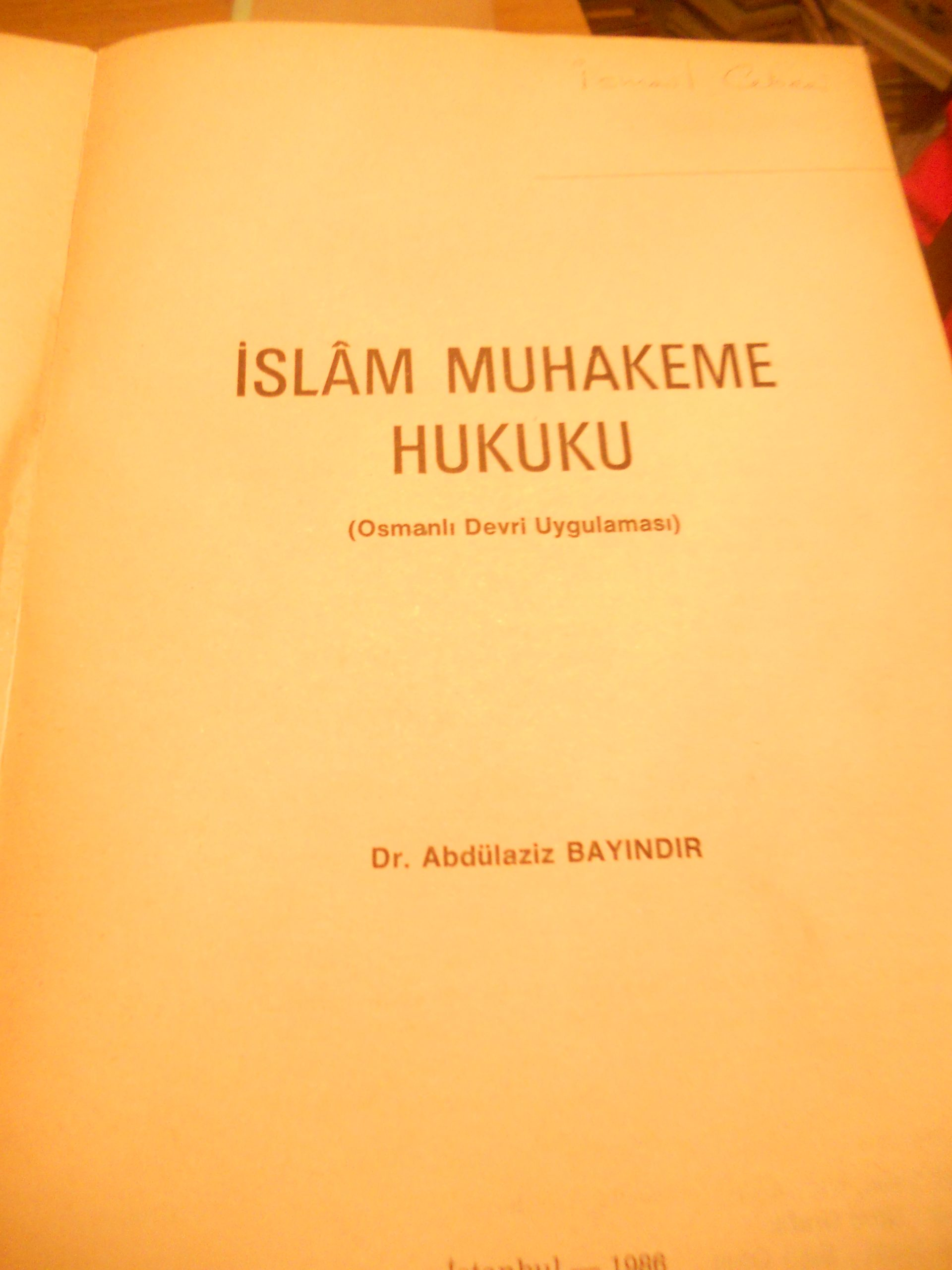 İSLAM MUHAKEME HUKUKU(Osmanlı devri uygulaması)Abdulaziz bayındır/7,5 tl(satıldı)