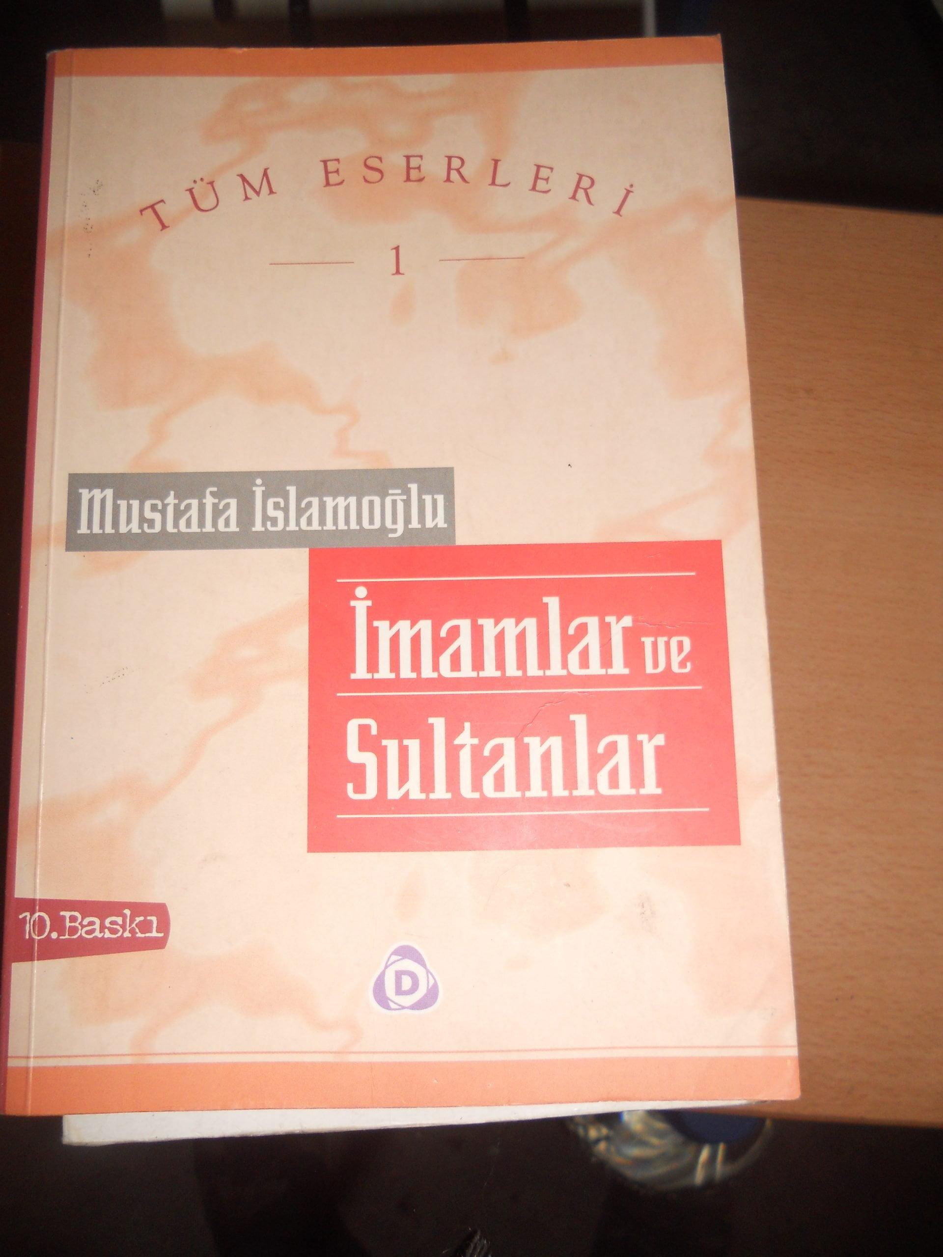 İMAMLAR ve SULTANLAR/Mustafa İSLAMOĞLU/ 15 TL