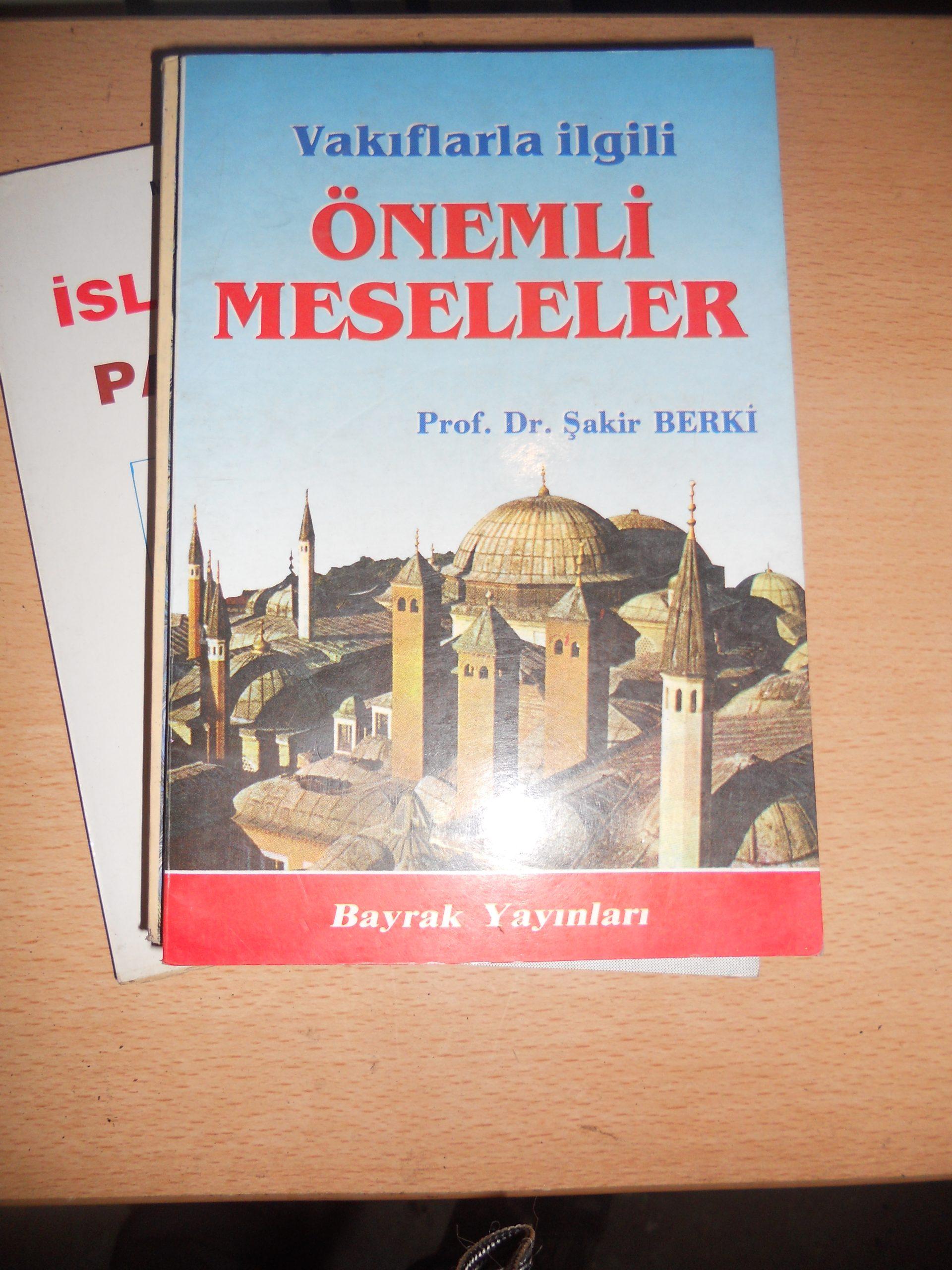 VAKIFLARLA İLGİLİ ÖNEMLİ MESELELER/Şakir BERKİ/ 15 TL