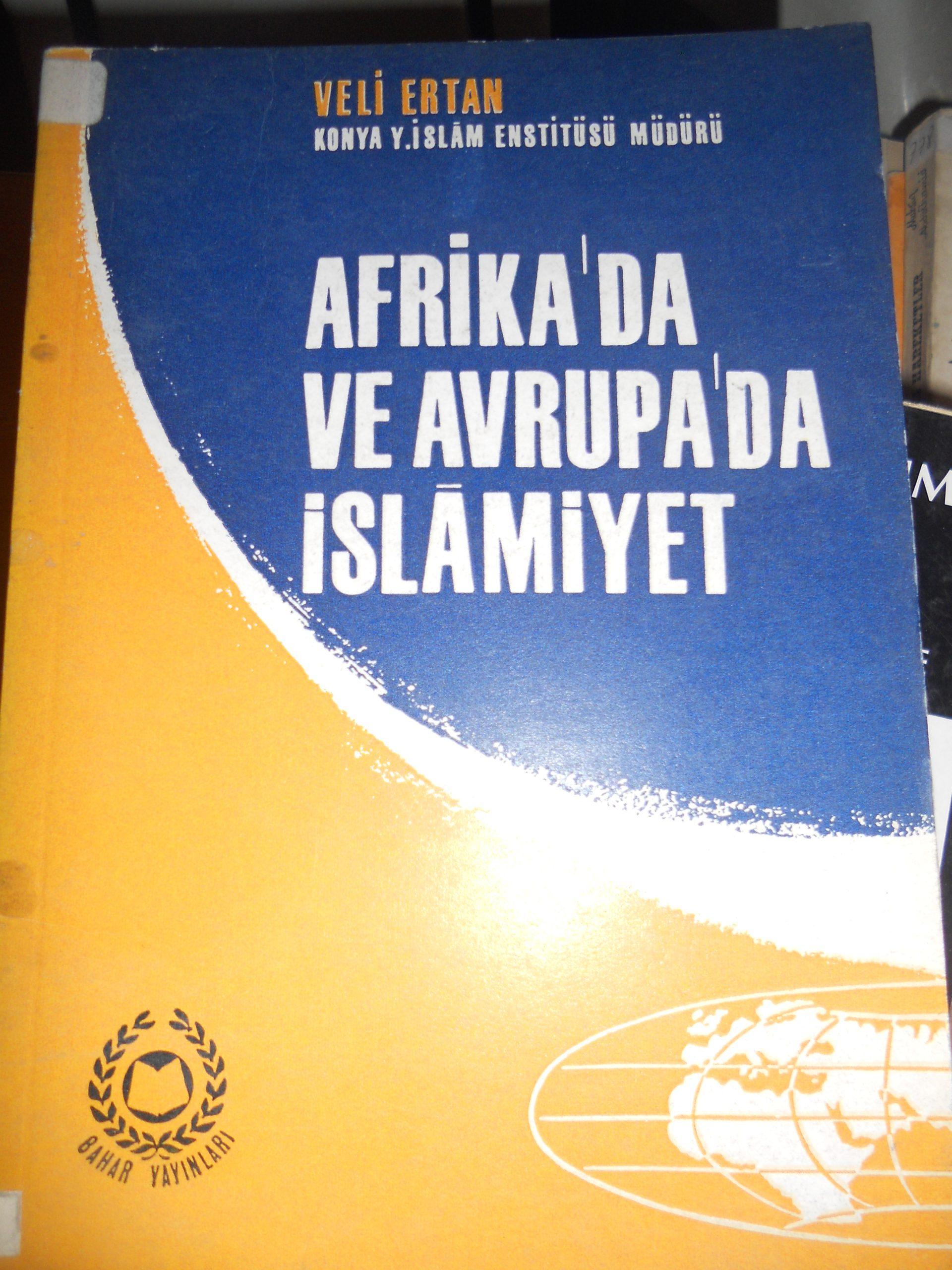 AFRİKA'DA VE AVRUPA'DA İSLAMİYET / Veli ERTAN/10 tl