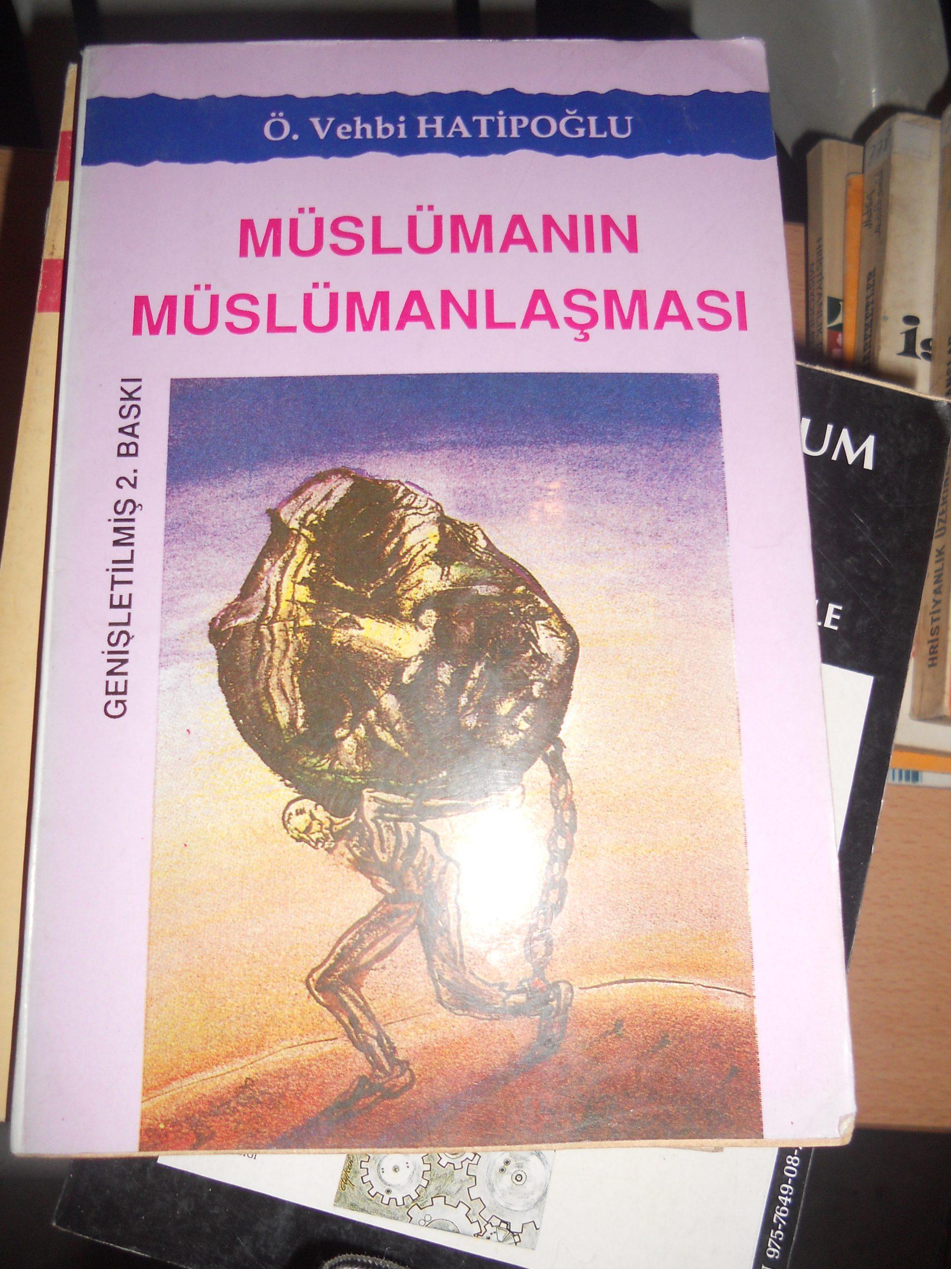 MÜSLÜMANIN MÜSLÜMANLAŞMASI/Ö.Vehbi Hatiboğlu/10 tl