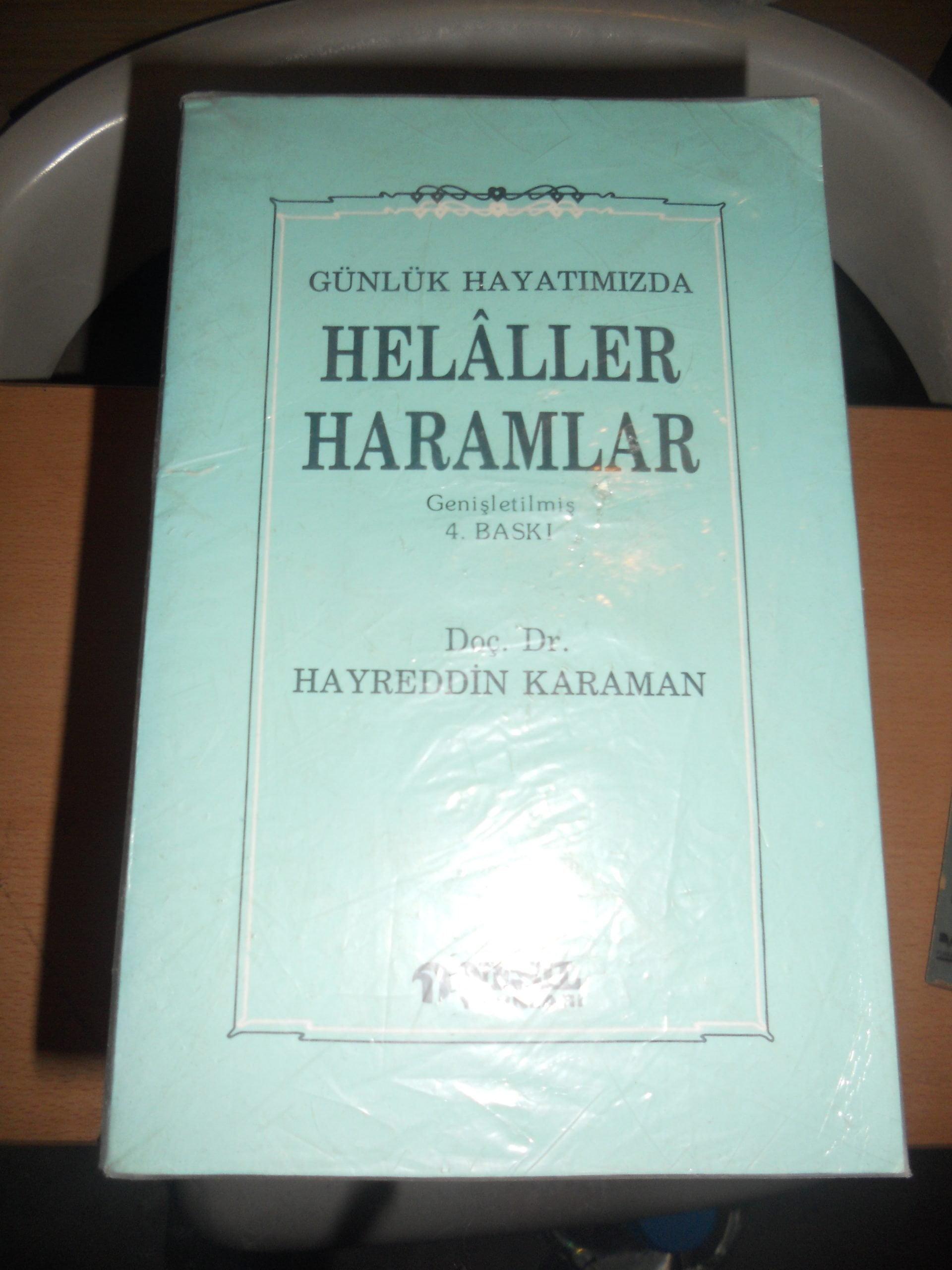 Günlük Hayatımızda HELALLER ve HARAMLAR/Hayrettin KARAMAN/ 10 tl