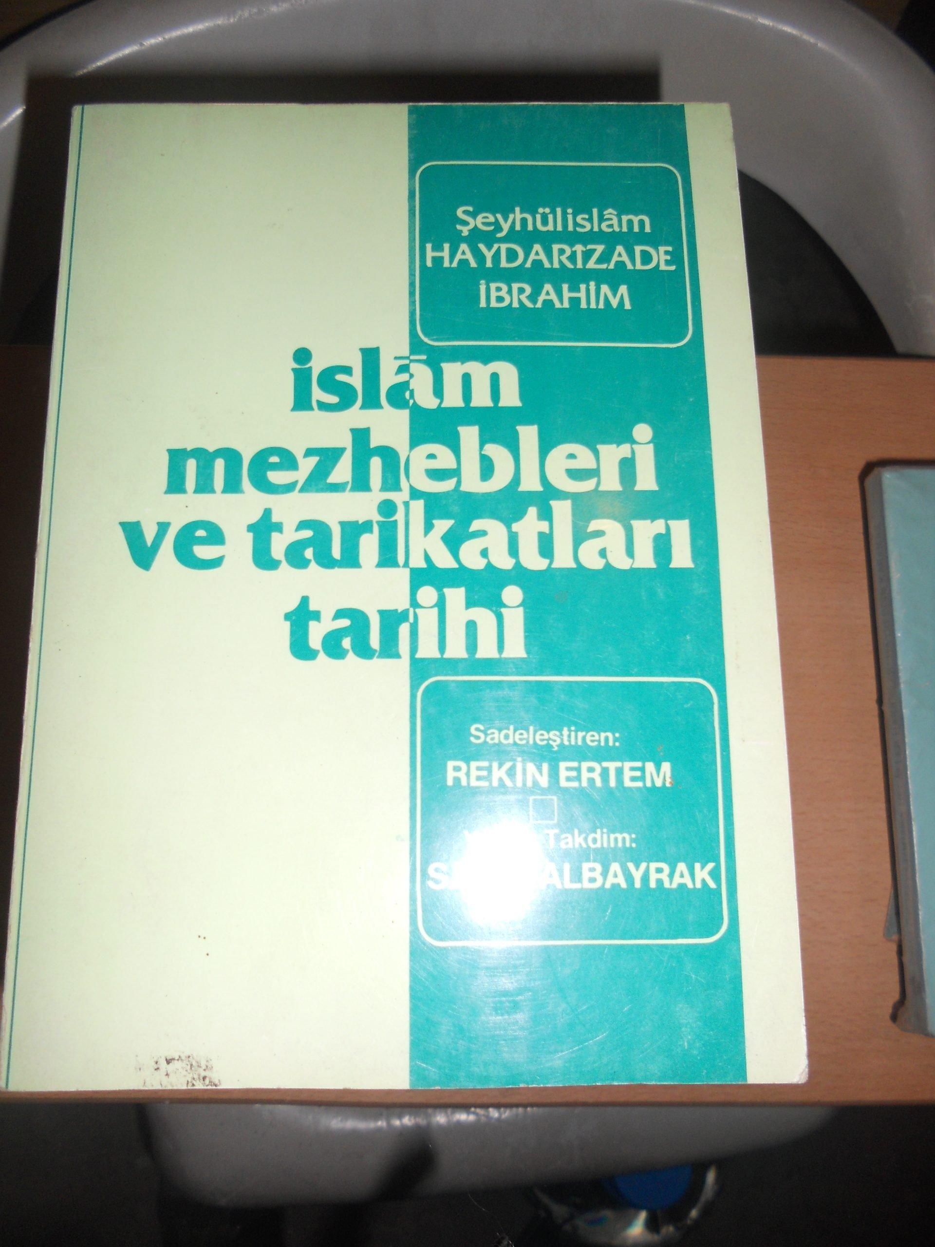 İslam mezhepleri ve tarikatları tarihi/Şeyhülislam Haydarizade İbrahim/ 30 tl