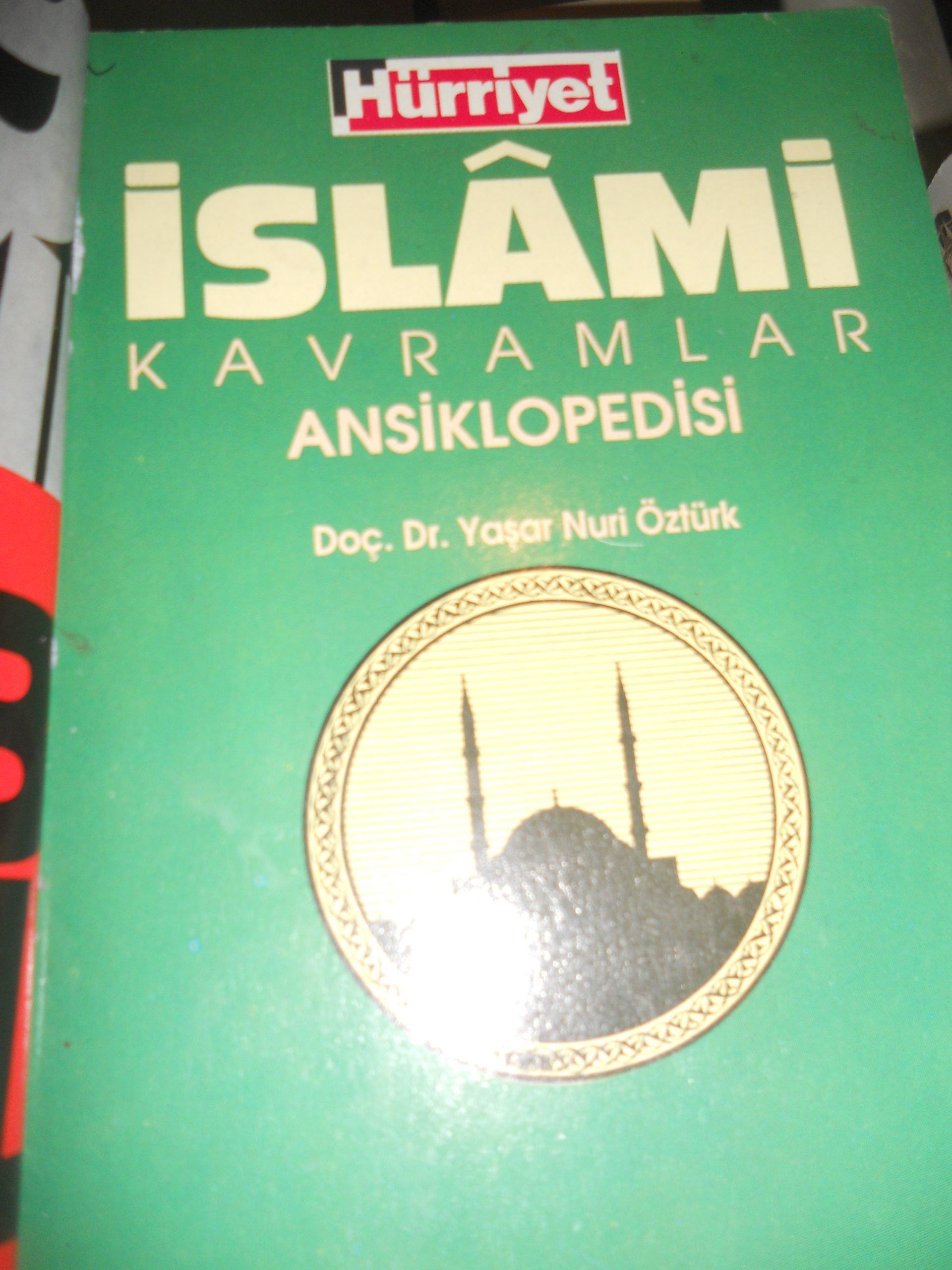 İSLAMİ KAVRAMLAR ANSIKLOPEDİSİ/Yaşar Nuri Öztürk