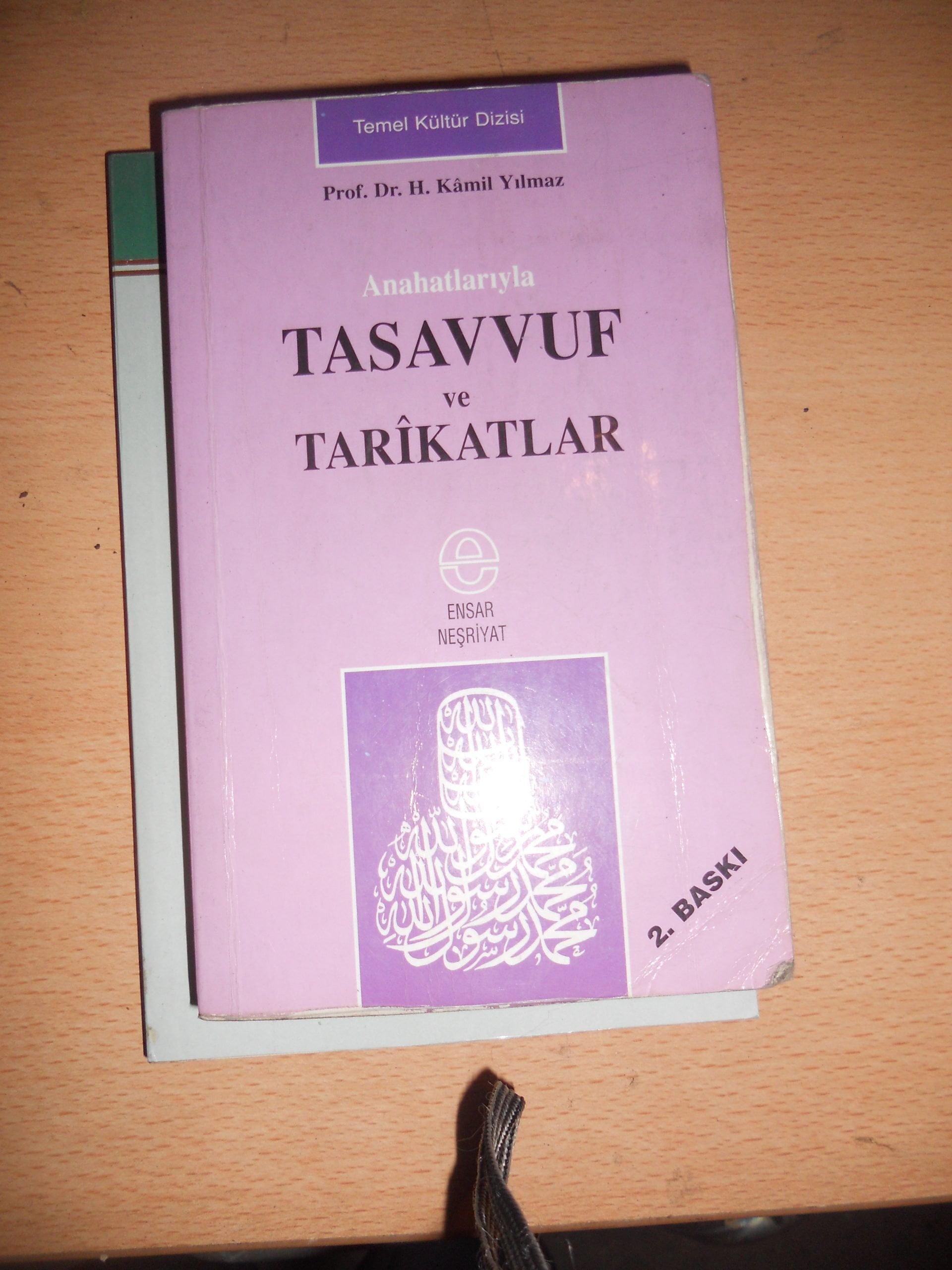 Anahatlarıyla TASAVVUF ve TARİKATLAR/Prof.dr.H.Kamil YILMAZ/15 TL