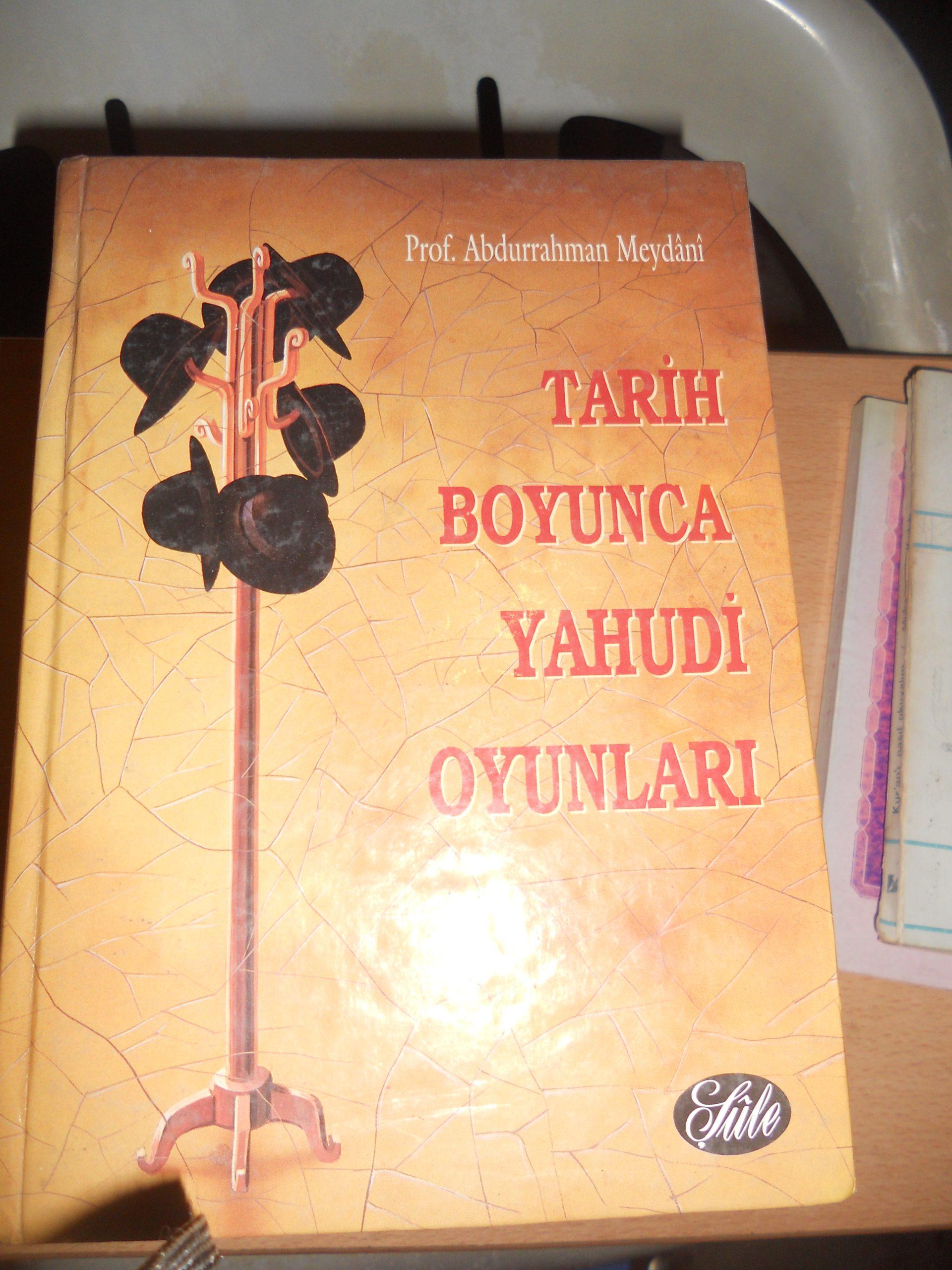 TARİH BOYUNCA YAHUDİ OYUNLARI/ Abdurrahman MEYDANİ/7,5 TL(Satıldı)