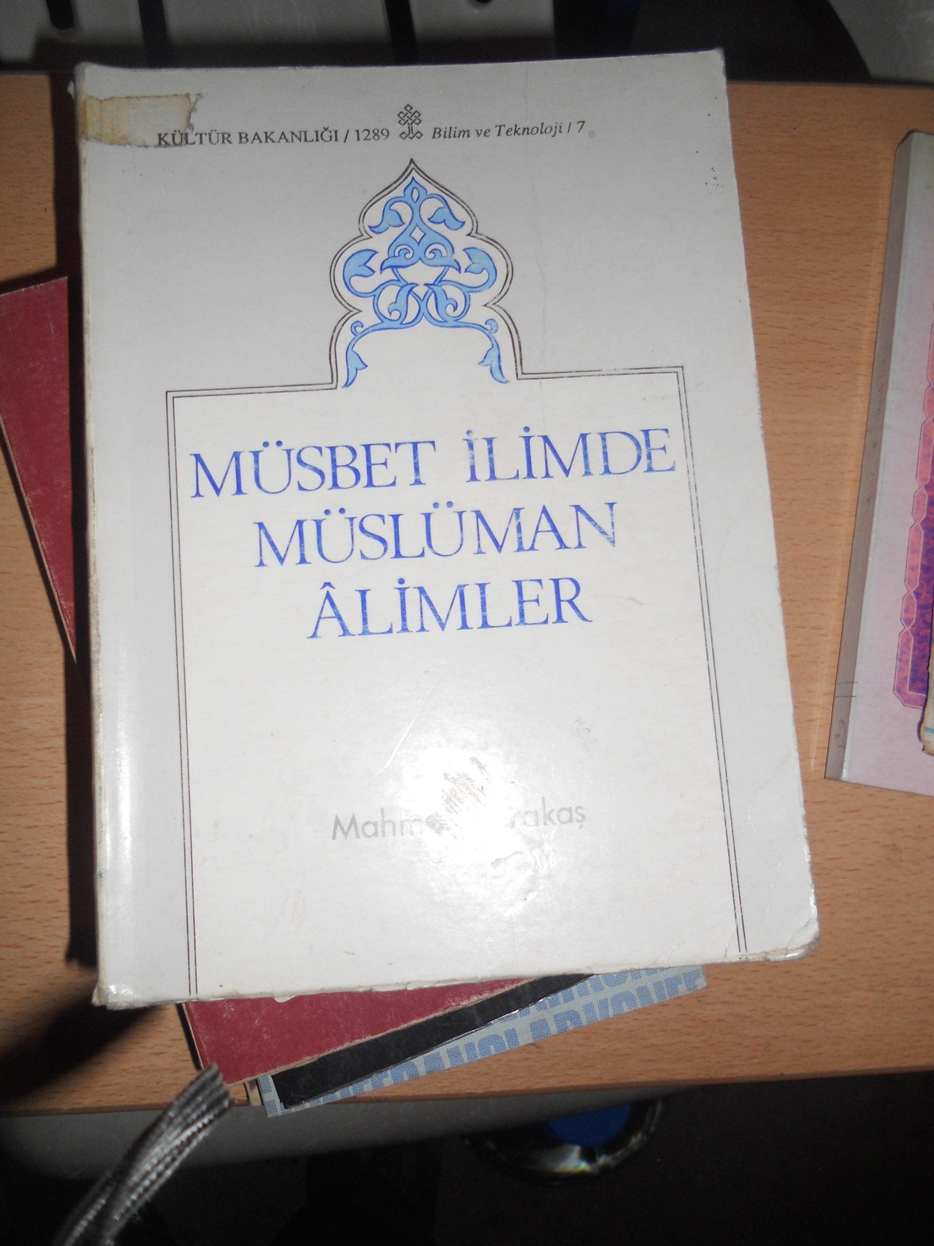 MÜSBET İLİMDE MÜSLÜMAN ALİMLER/Mahmut Karakaş/ 25 TL