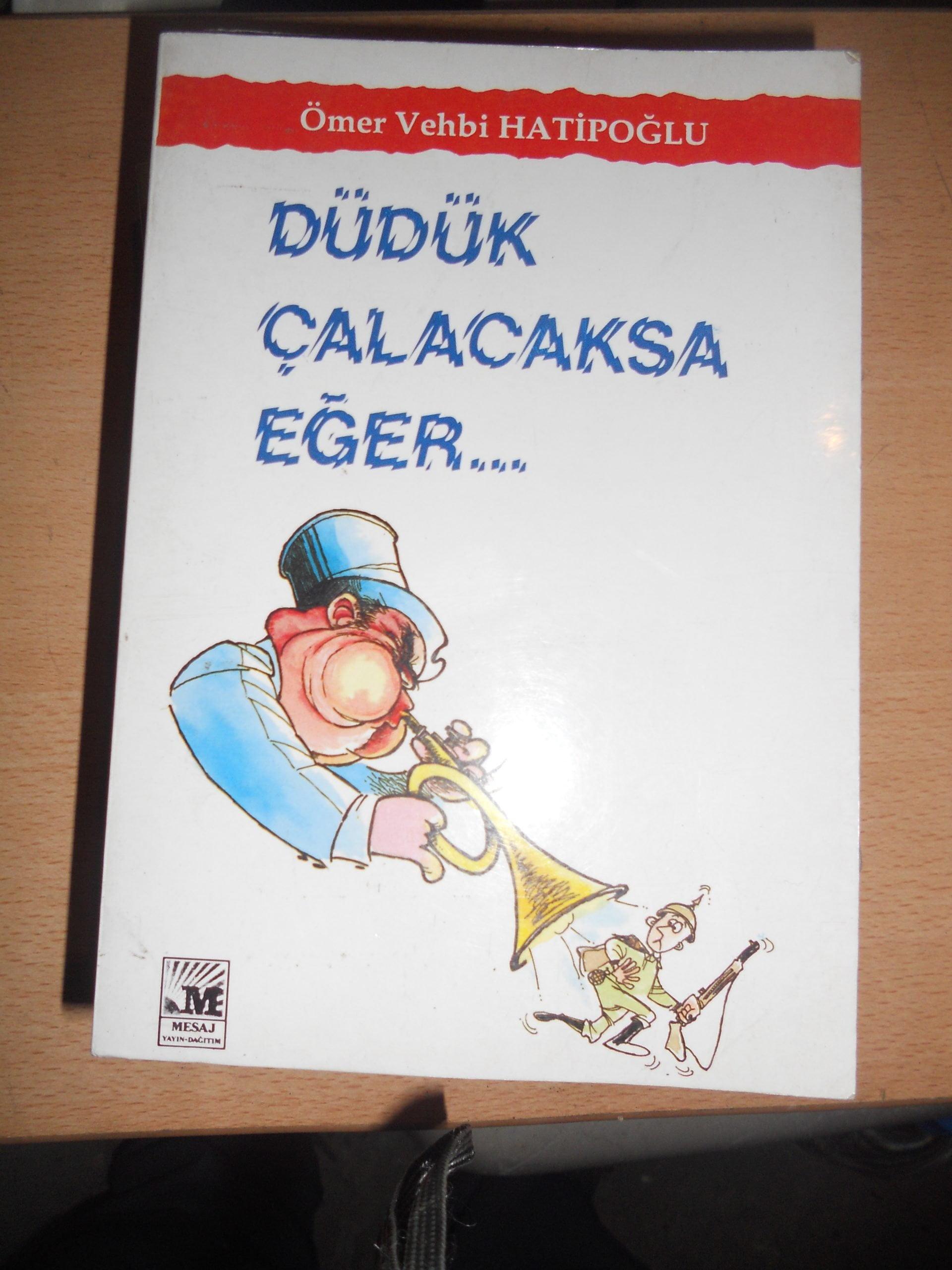 DÜDÜK ÇALACAKSA EĞER/Ömer Vehbi Hatipoğlu/ 10 tl