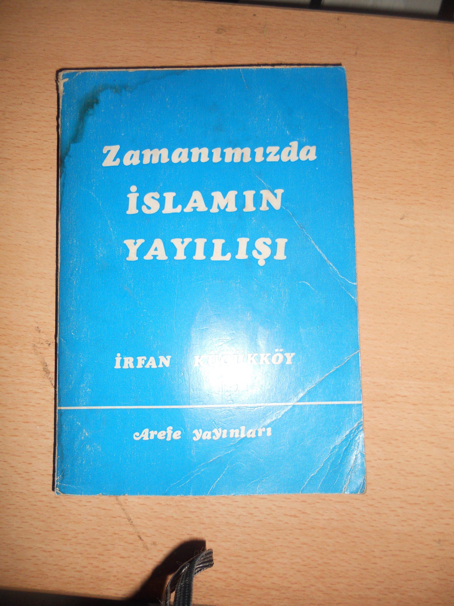 ZAMANIMIZDA İSLAMIN YAYILIŞI/İrfan KÜÇÜKKÖY/ 10 TL