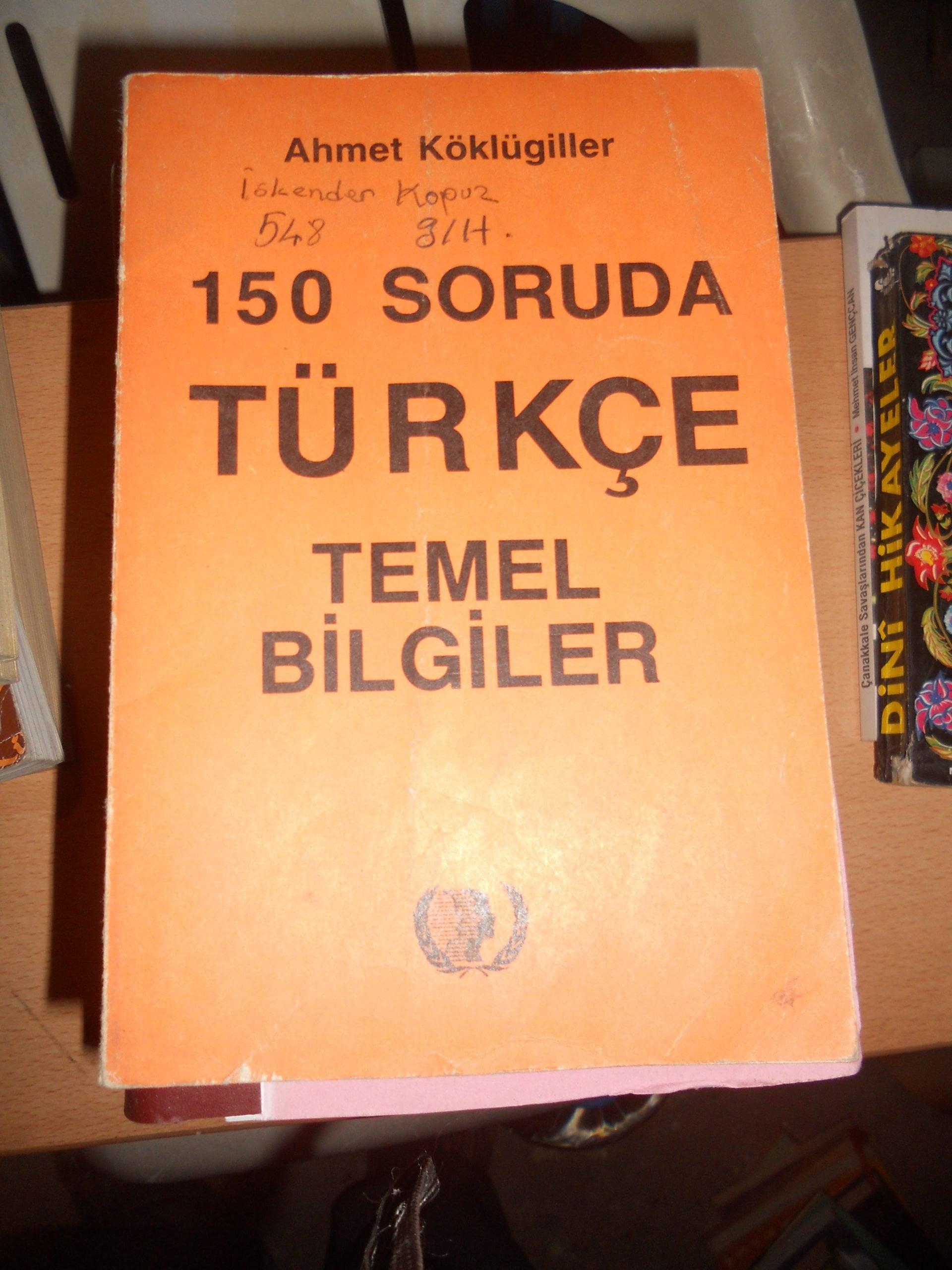 150 soruda TÜRKÇE TEMEL BİLGİLER/Ahmet KÖKLÜGİLLER/ 10 TL
