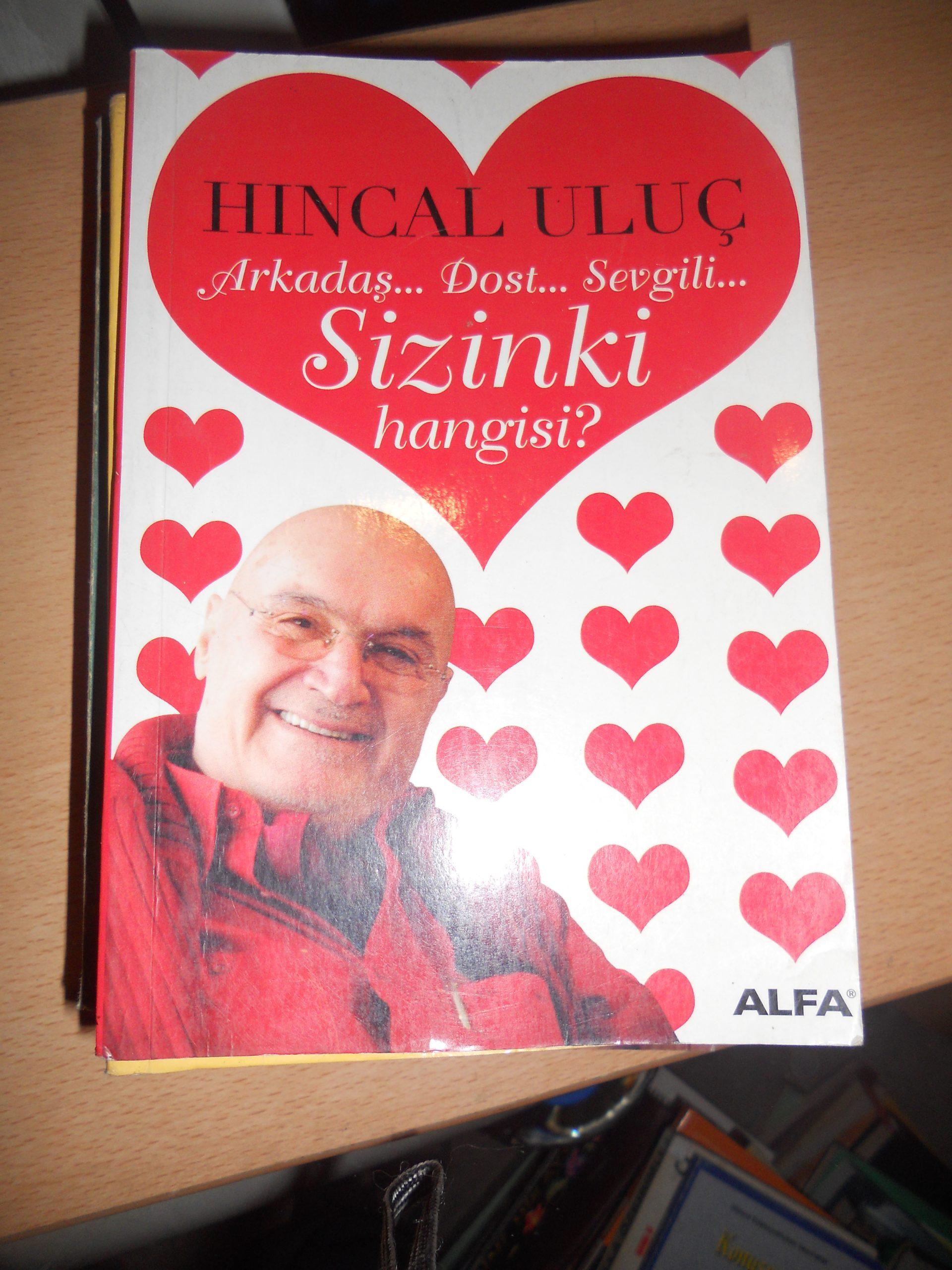 Arkadaş,dost,sevgili SİZİNKİ HANGİSİ/Hıncal ULUÇ/10 TL