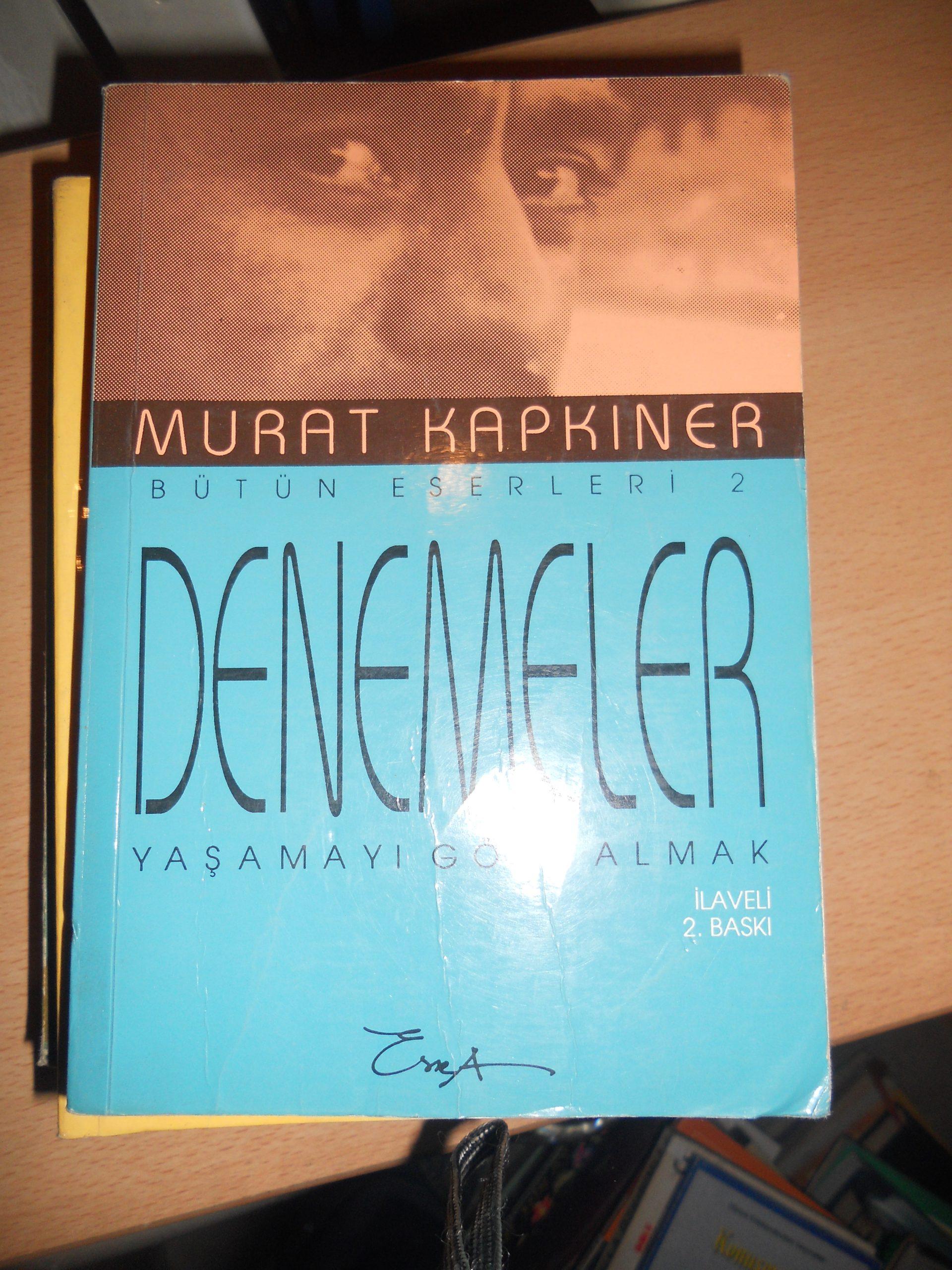 DENEMELER(Yaşamayı göze almak) Murat KAPKINER/ 15 TL