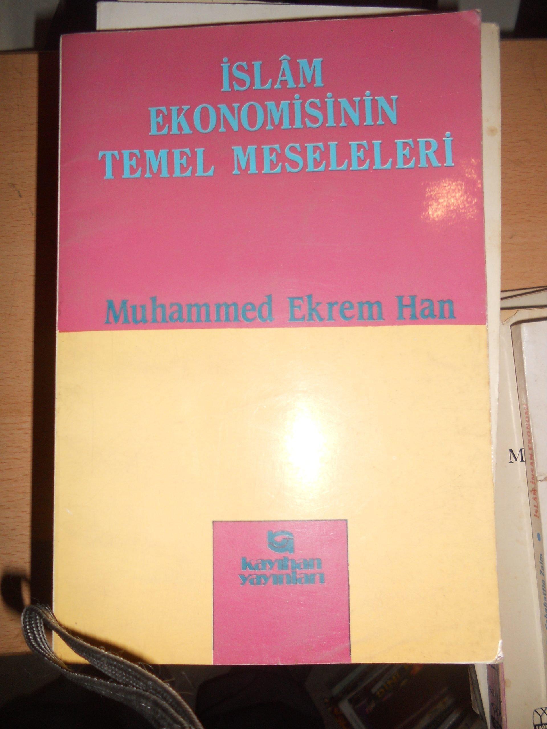 İSLAM EKONOMİSİNİN TEMEL MESELELERİ/Muhammed Ekrem Han/10 TL
