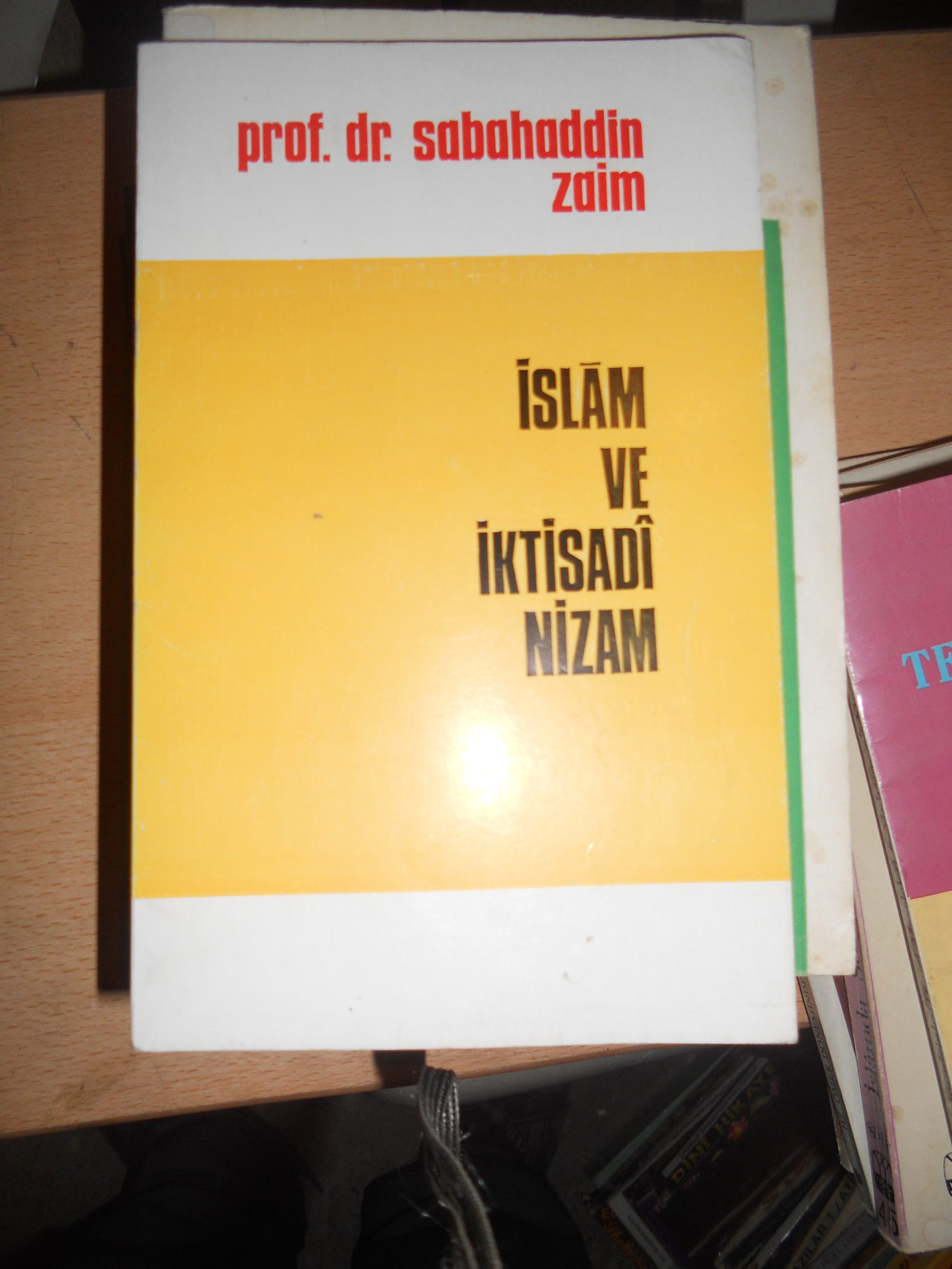 İSLAM VE İKTİSADİ NİZAM/Sabahaddin ZAİM/ 5 TL(satıldı)