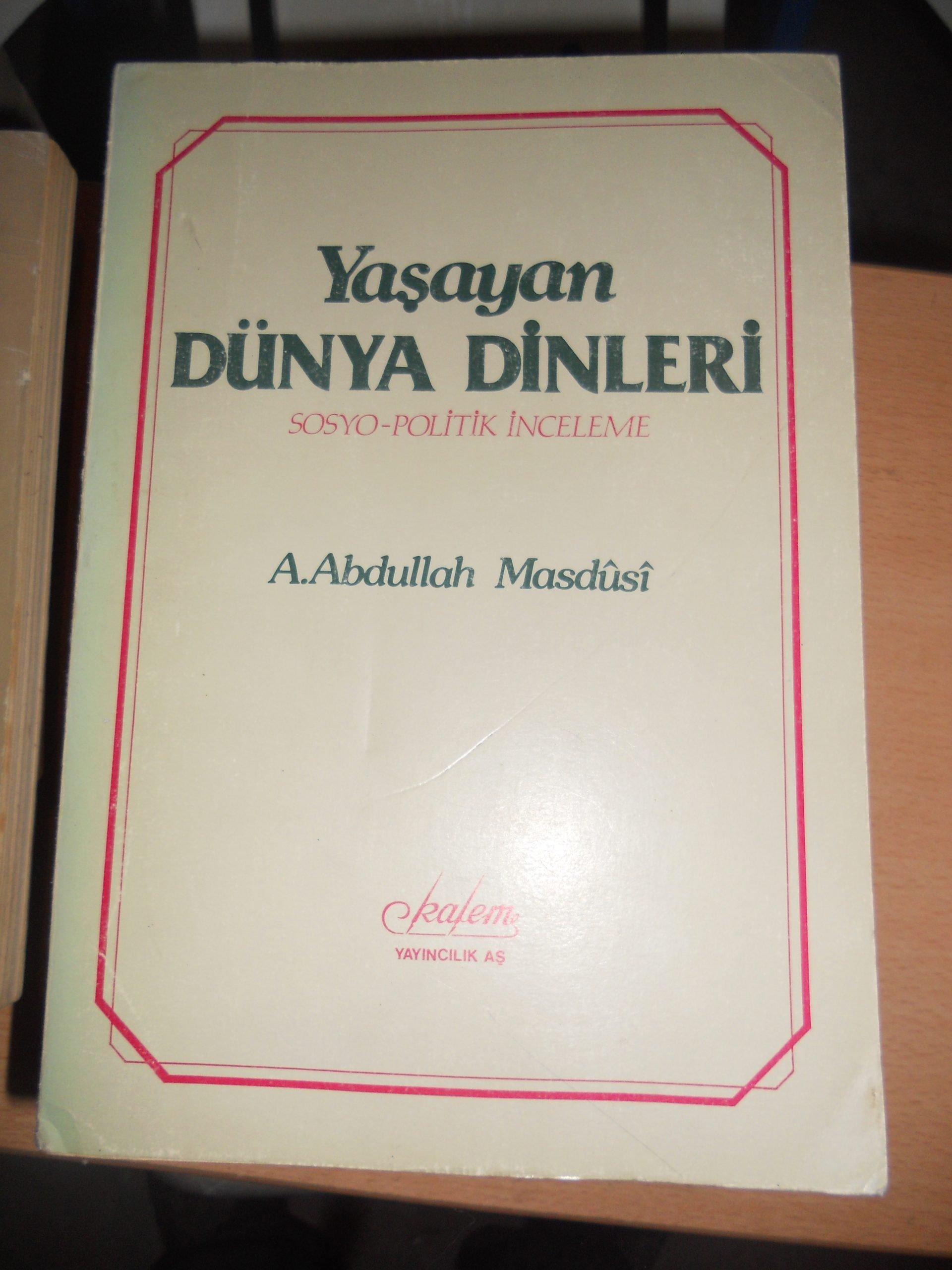 YAŞAYAN DÜNYA DİNLERİ (Sosyo-Politik bir inceleme)/ A.Abdullah MASDUSİ/25 tl