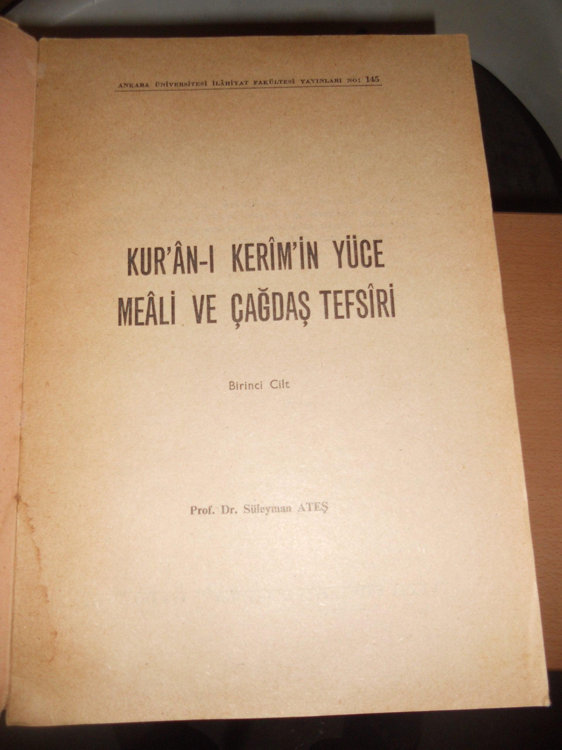 KUR'AN'I KERİM'İN YÜCE MEALİ VE TEFSİRİ-Birinci cilt/Süleyman ATEŞ/25 tl