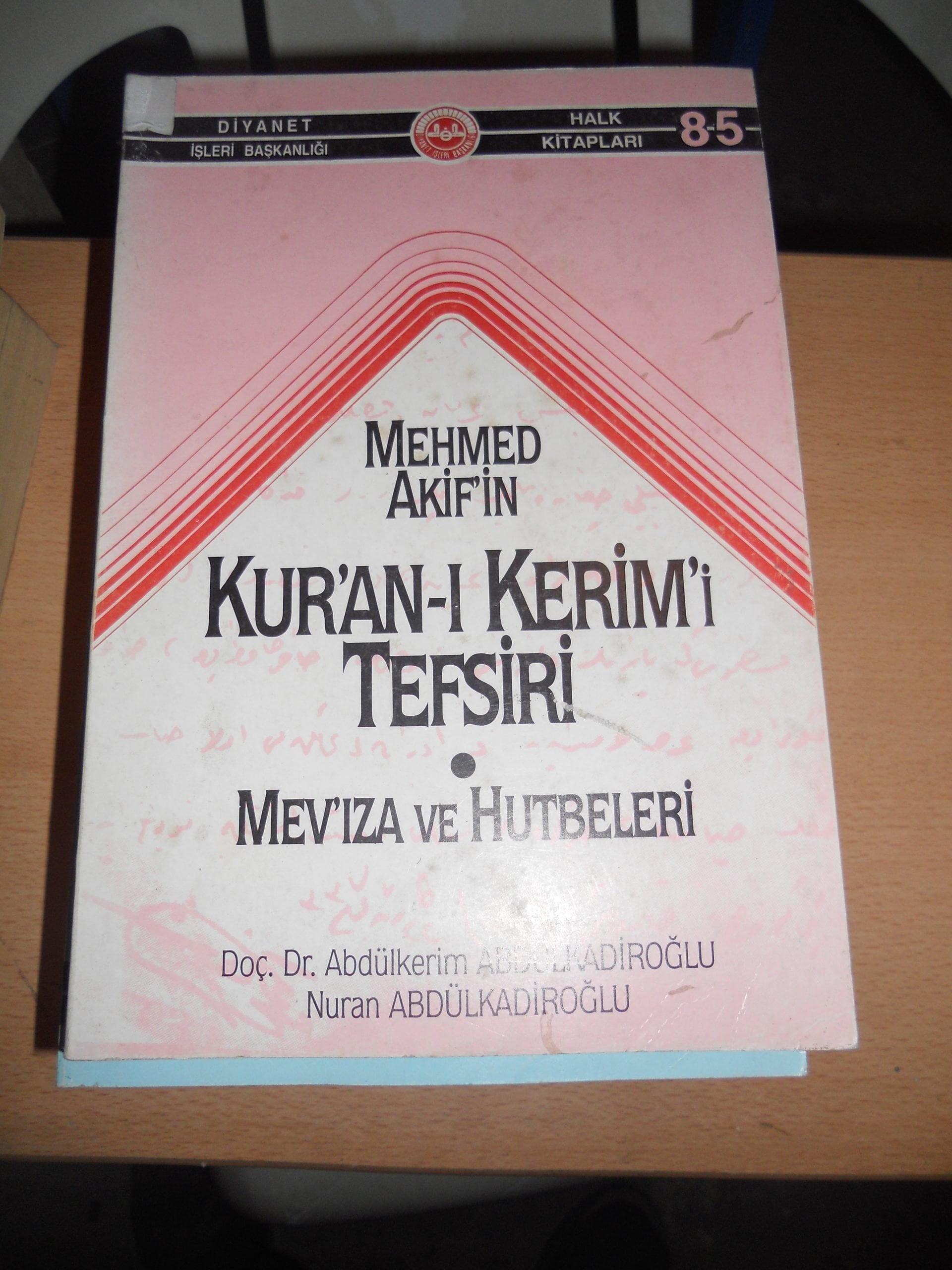 Mehmed Akif'in KUR'AN'I KERİM'İ TEFSİRİ-Mev'ıza ve Hutbeleri/A.Abdulkadiroğlu/ 10 TL
