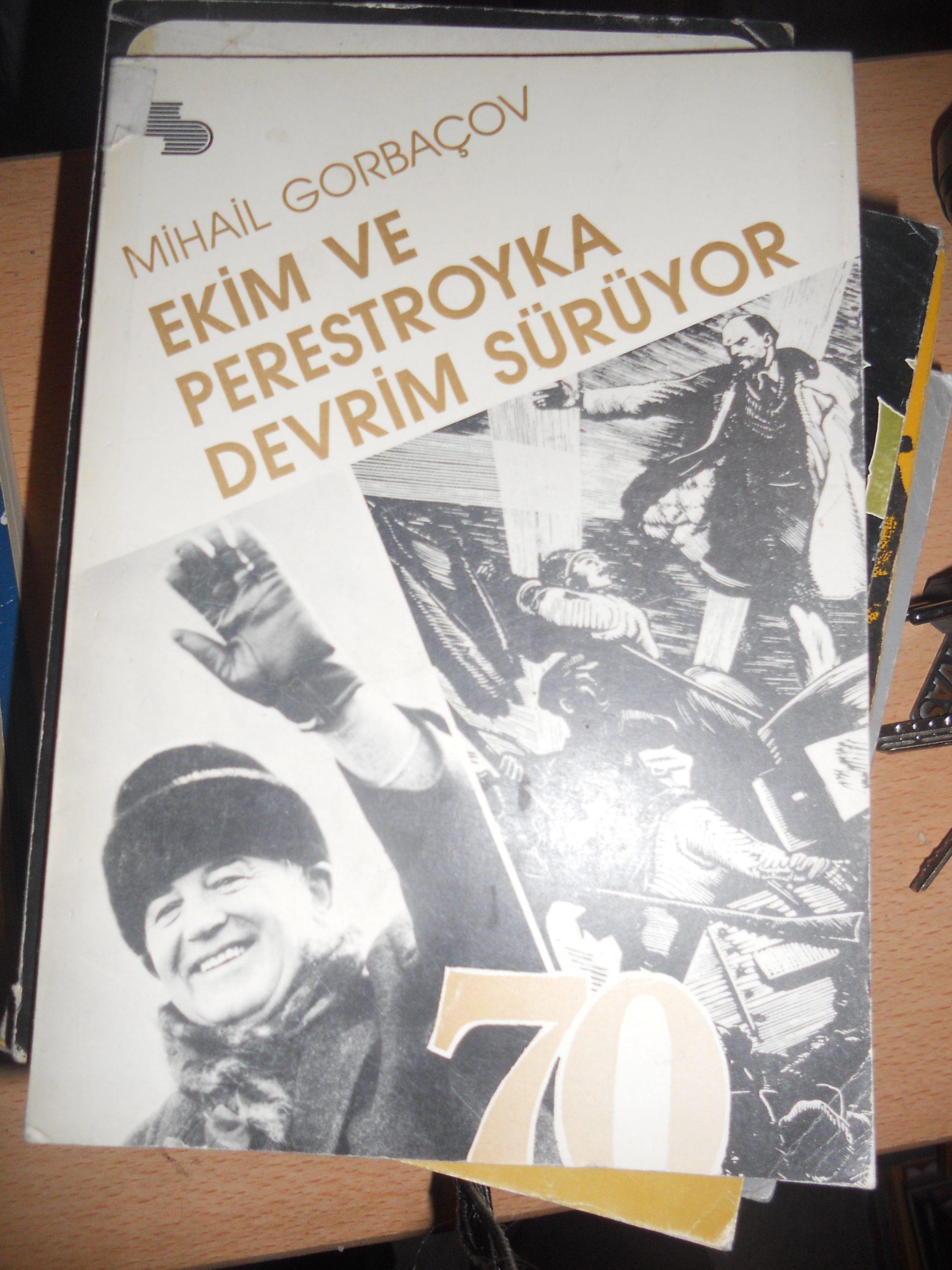 EKİM VE PERESTROYKA DEVRİM SÜRÜYOR/Mihail GORBAÇOV/15 TL