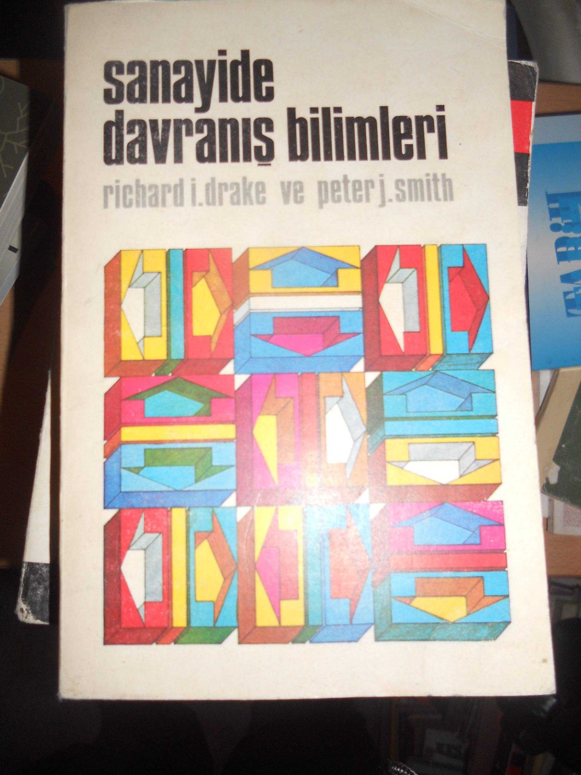 SANAYİDE DAVRANIŞ BİLİMLERİ/richard i.drake/Peter j.smith / 15 TL