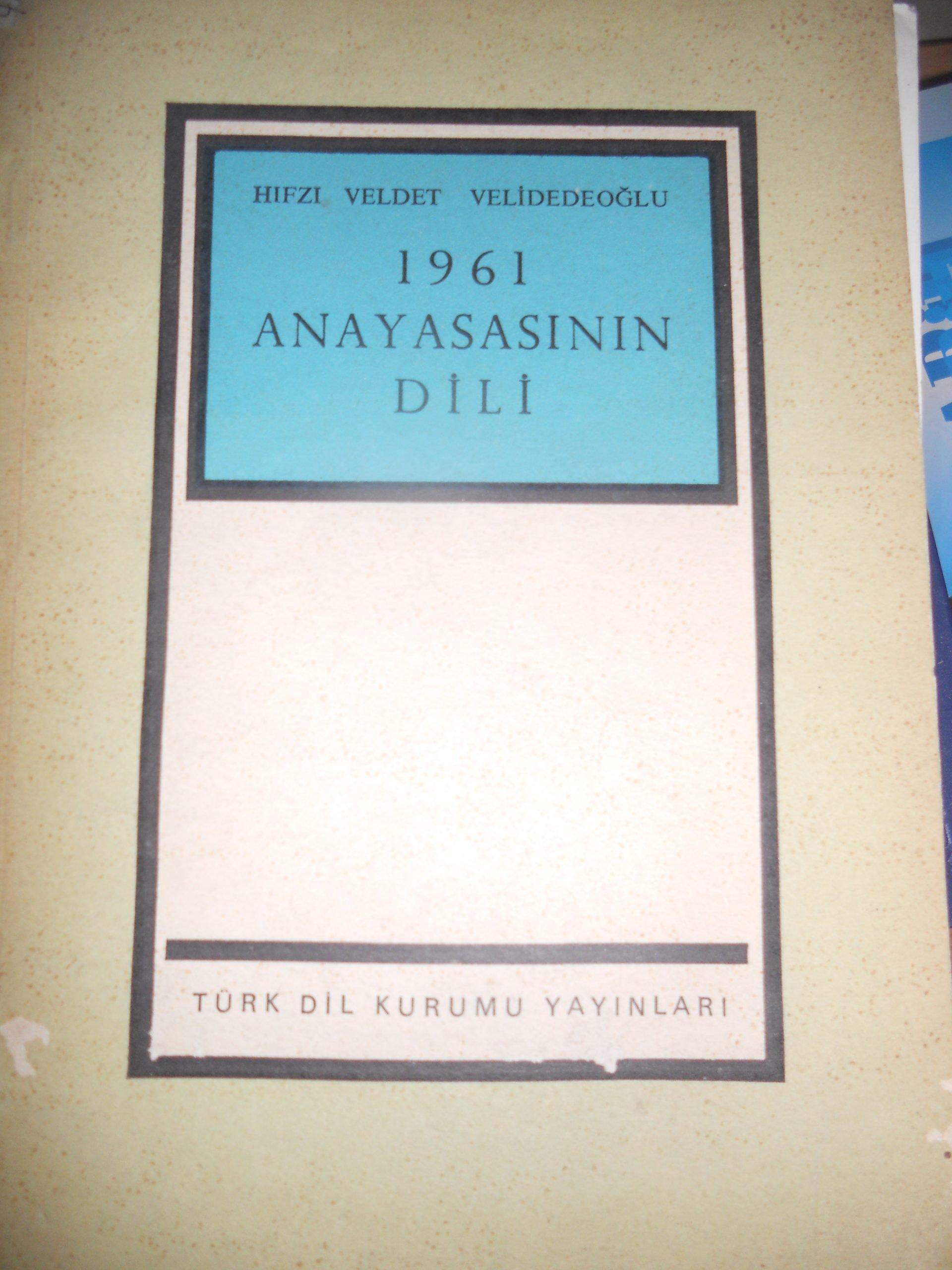 1961 ANAYASASININ DİLİ/ H.Veldet VELİDEDEOĞLU/ 15 TL