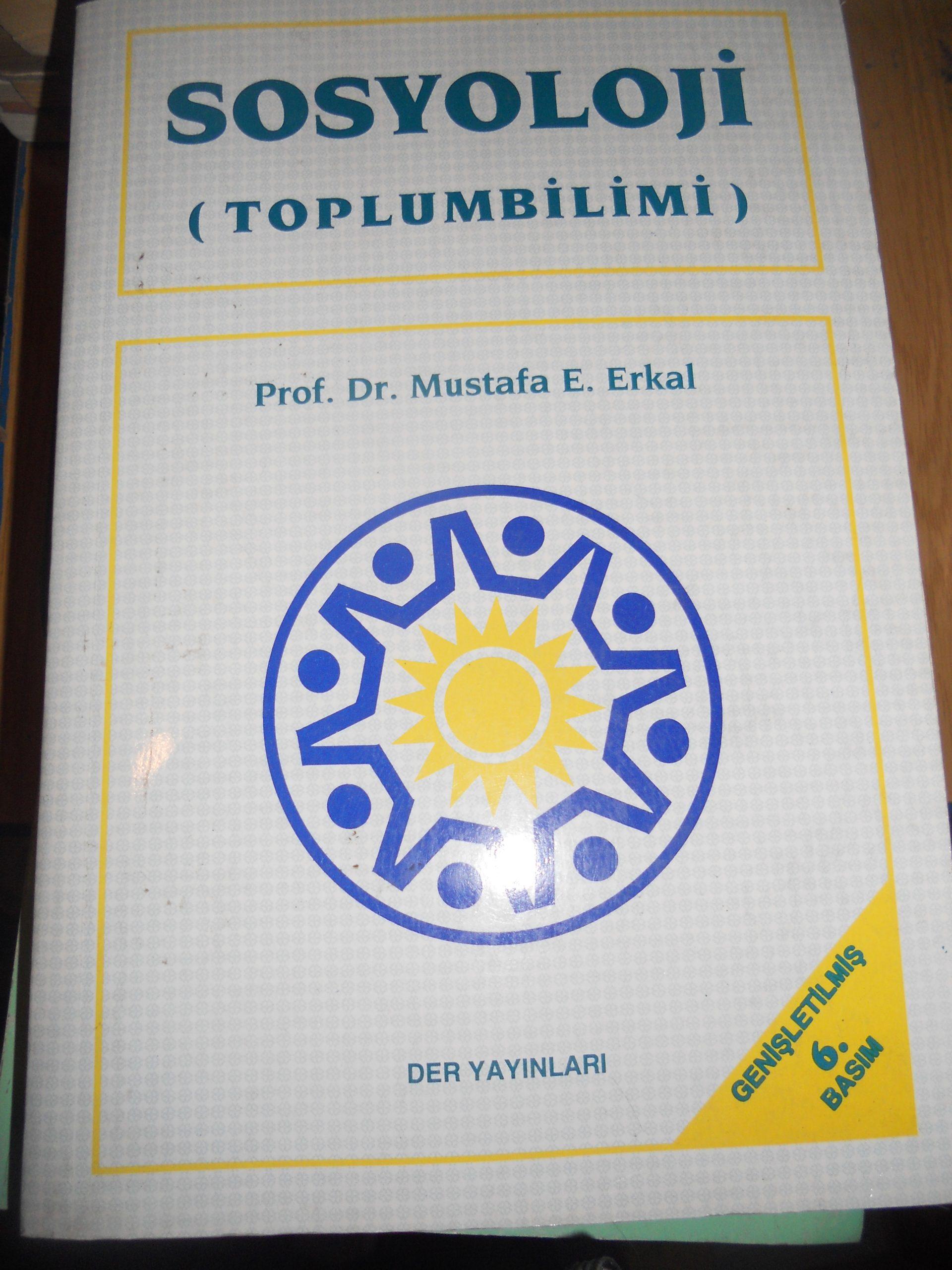 SOSYOLOJİ(TOPLUMBİLİM) Mustafa ERKAL
