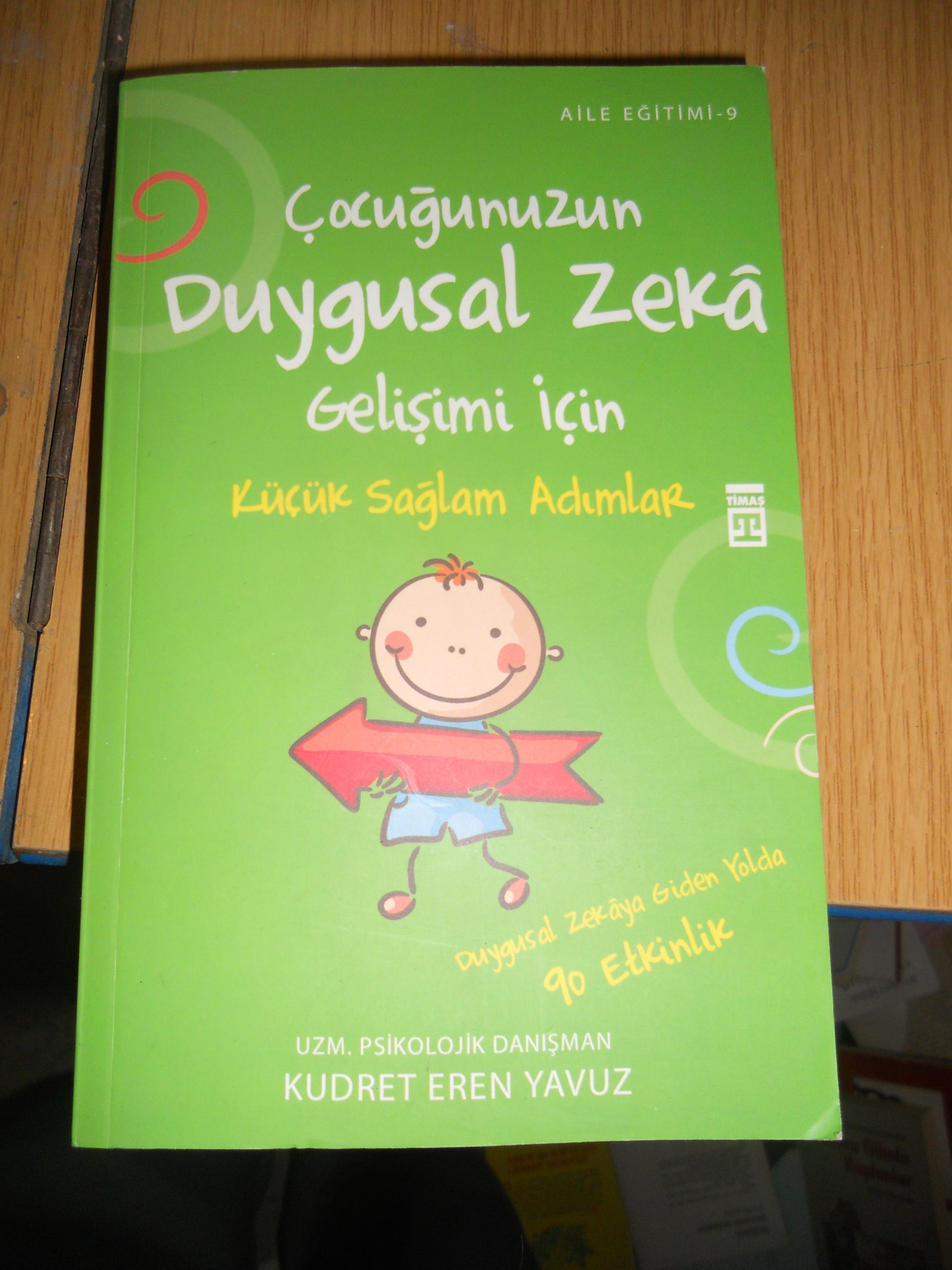 Çocuğunuzun DUYGUSAL ZEKA gelişimi için küçük sağlam adımlar/Kudret Eren YAVUZ/15TL