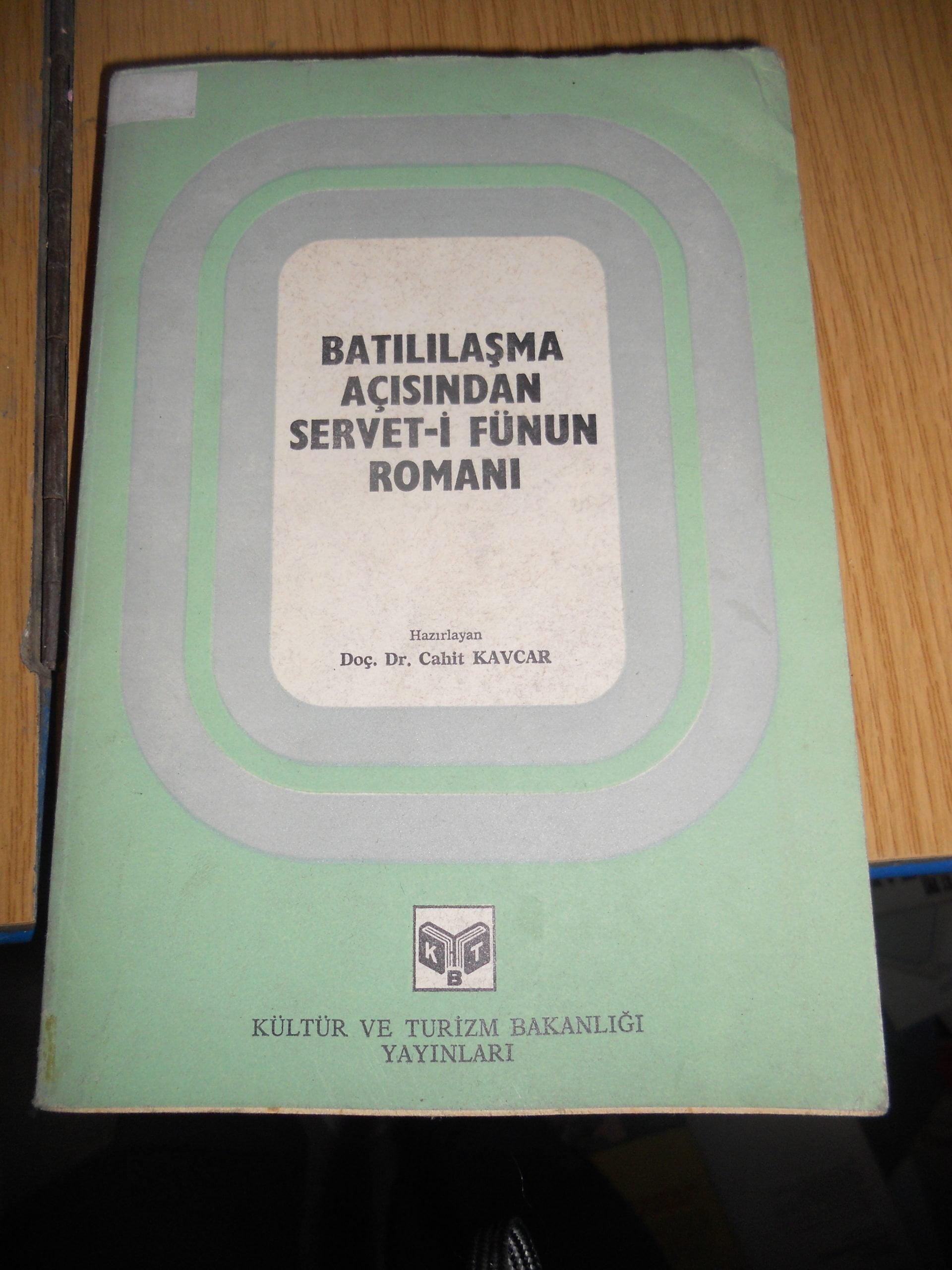 BATILILAŞMA AÇISINDAN SERVET-İ FÜNUN ROMANI/ Cahit KAVCAR/ 15 tl
