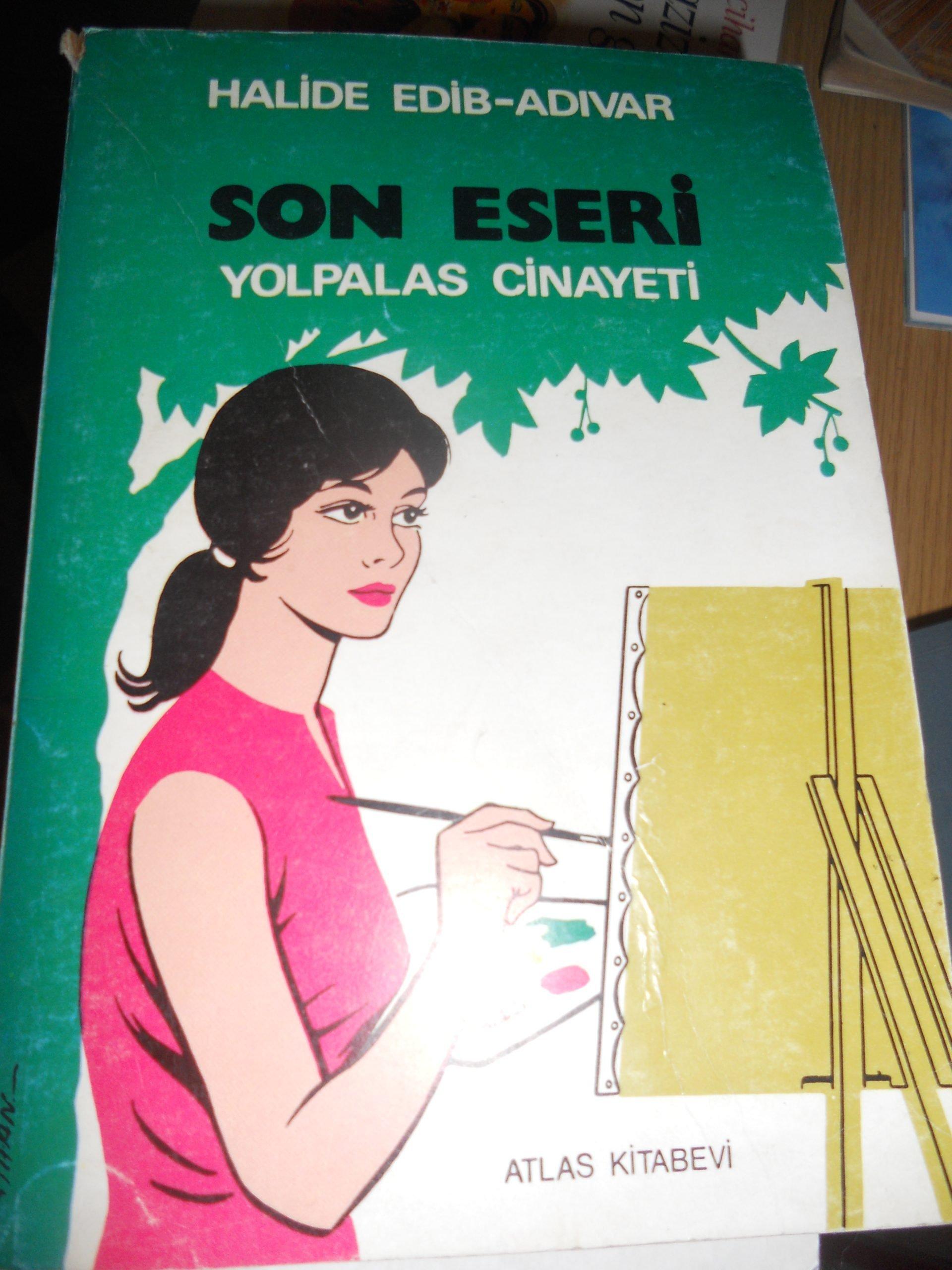 YOL PALAS CİNAYETİ(Son eseri)/Halide Edip ADIVAR/10 TL