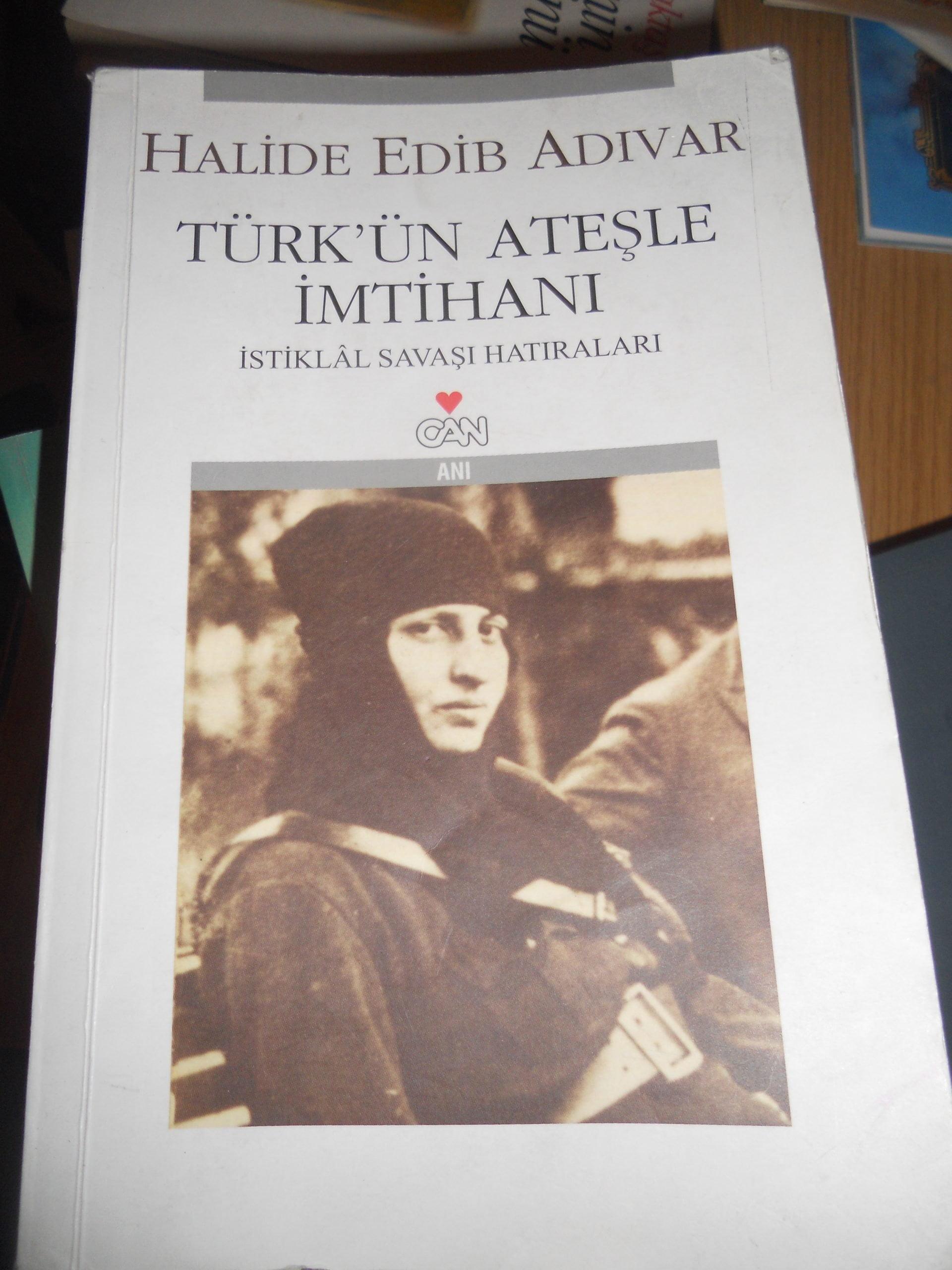 TÜRK'ÜN ATEŞLE İMTİHANI/Halide Edip ADIVAR/15TL