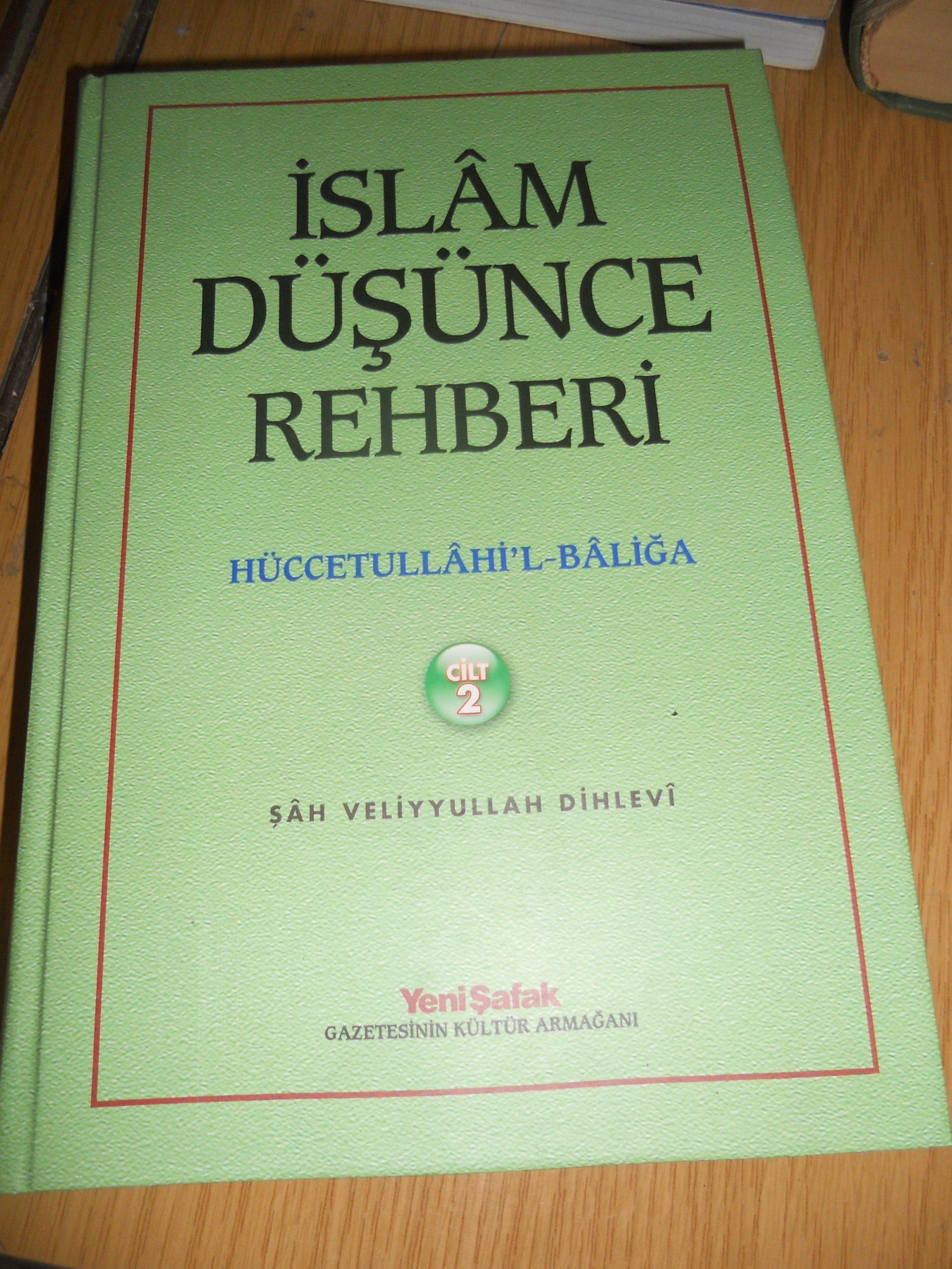 İSLAM DÜŞÜNCE REHBERİ-2-(HUCCETULLAHİ'L -BALİĞA)/Şah Veliyyullah Dehlevi/ 20 TL