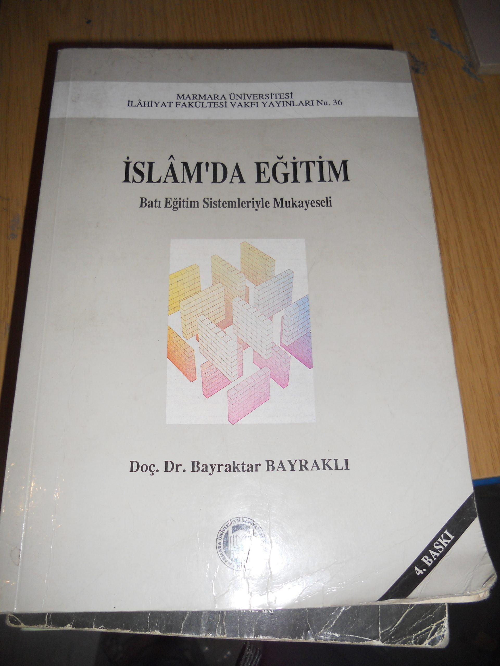 İSLAM'DA EĞİTİM(Batı eğitim sistemleriyle mukayeseli)/ Doç.Dr.Bayraktar Bayraklı/ 25 TL