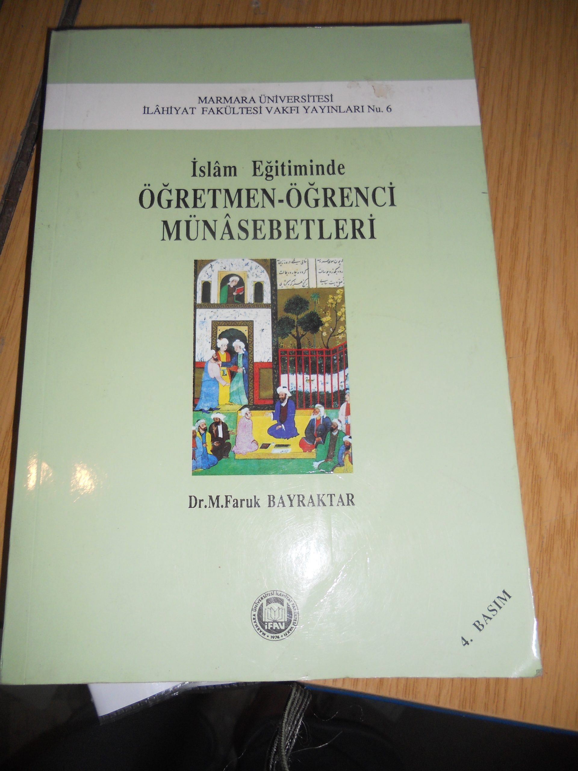 İslam Eğitiminde ÖĞRETMEN-ÖĞRENCİ MÜNASEBETLERİ/Dr.M.Faruk BAYRAKTAR/ 25TL