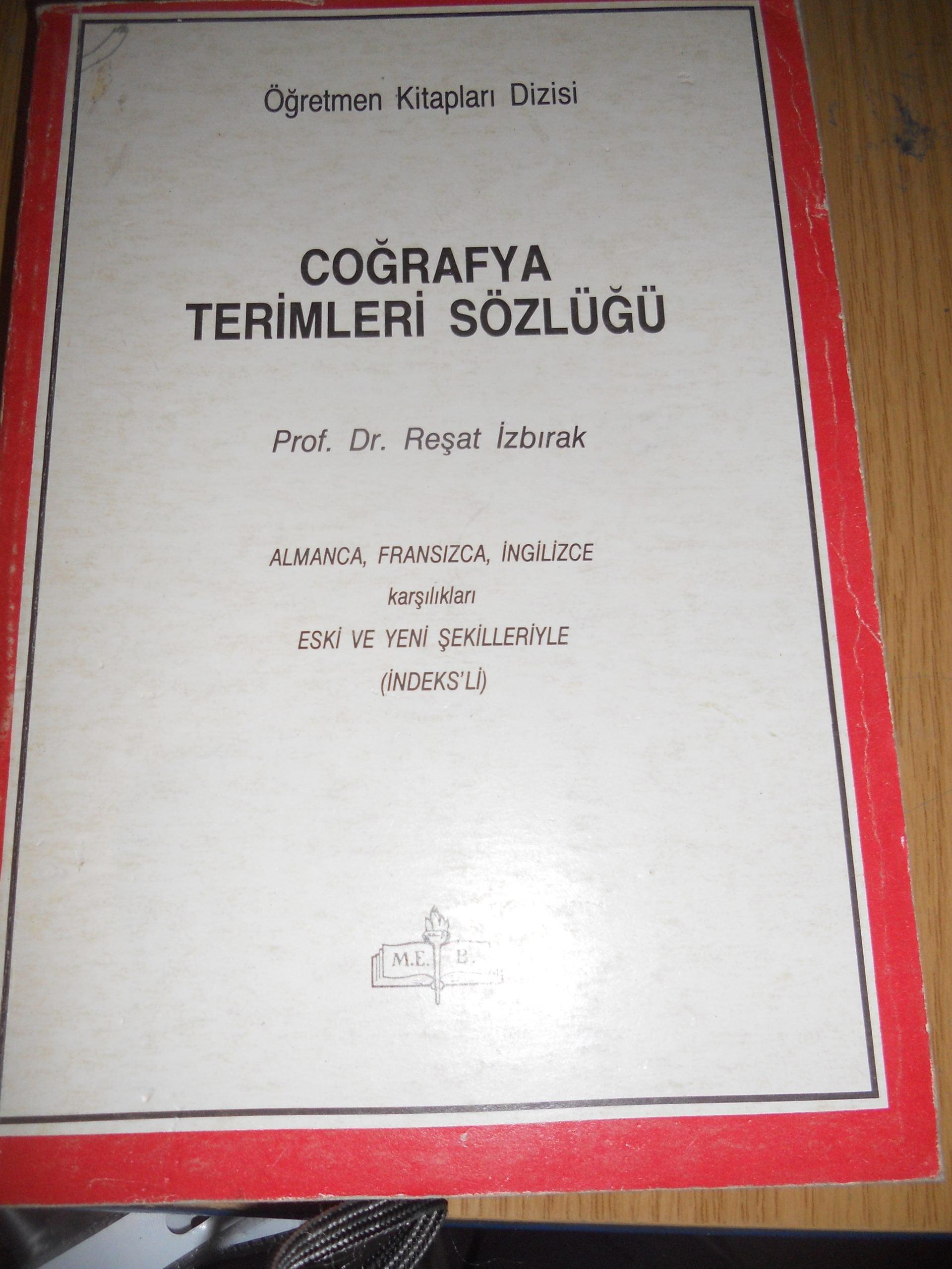 COĞRAFYA TERİMLERİ SÖZLÜĞÜ/Prof.Dr.Reşat İZBIRAK/ 15tl(SATILDI)