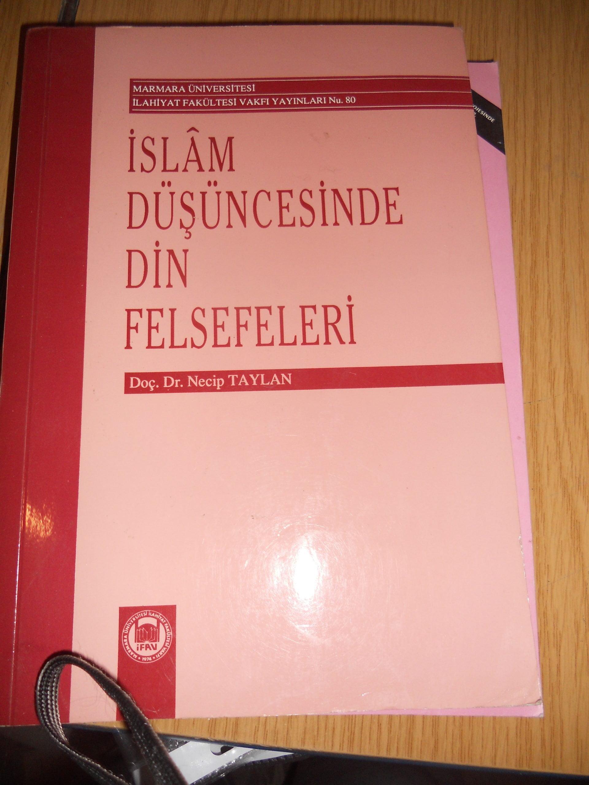 İSLAM DÜŞÜNCESİNDE DİN FELSEFELERİ/ Necip TAYLAN/15 TL